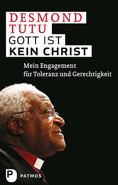 Desmond Tutu Gott ist kein Christ