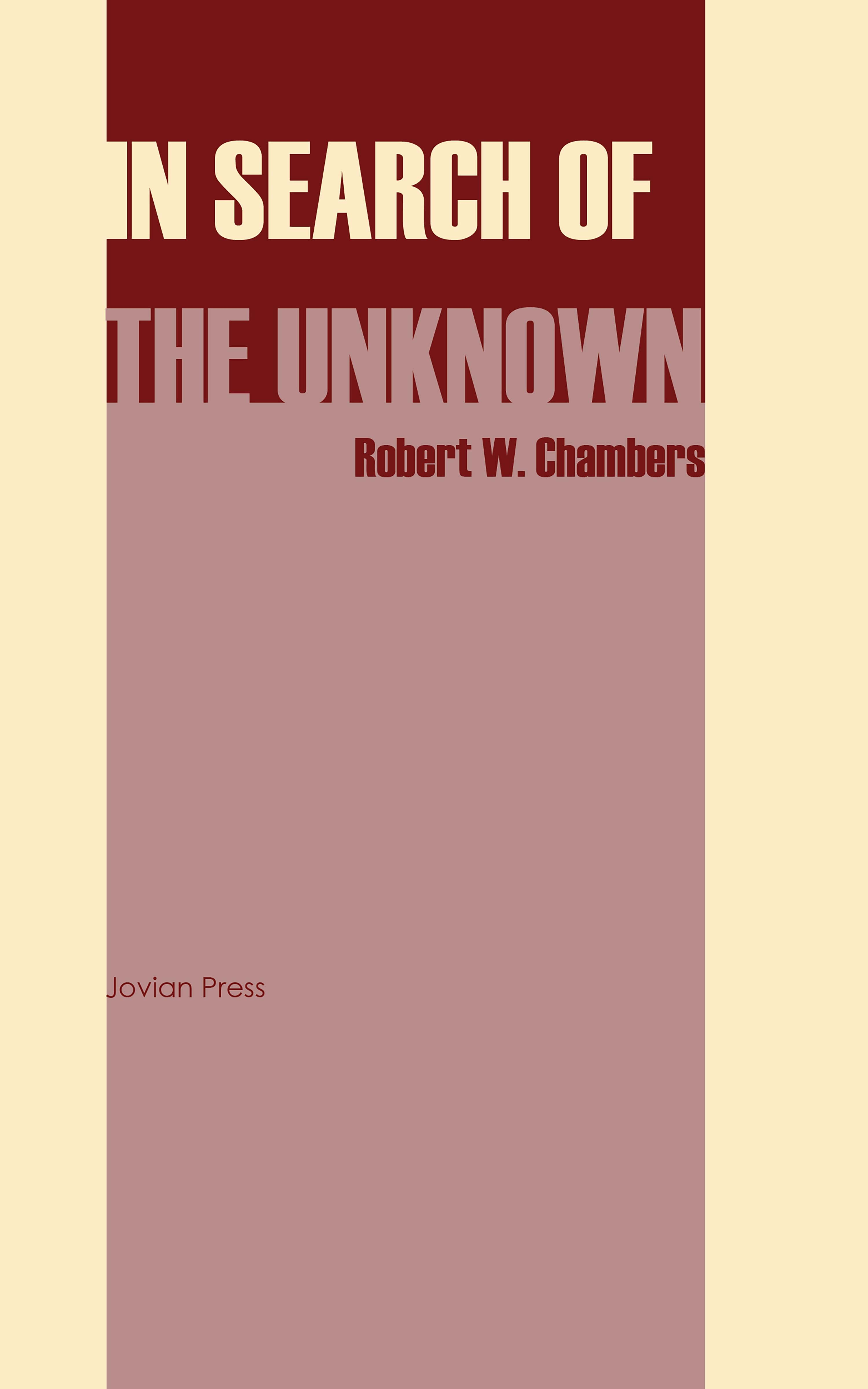 Robert W. Chambers In Search of the Unknown robert w chambers the hidden children