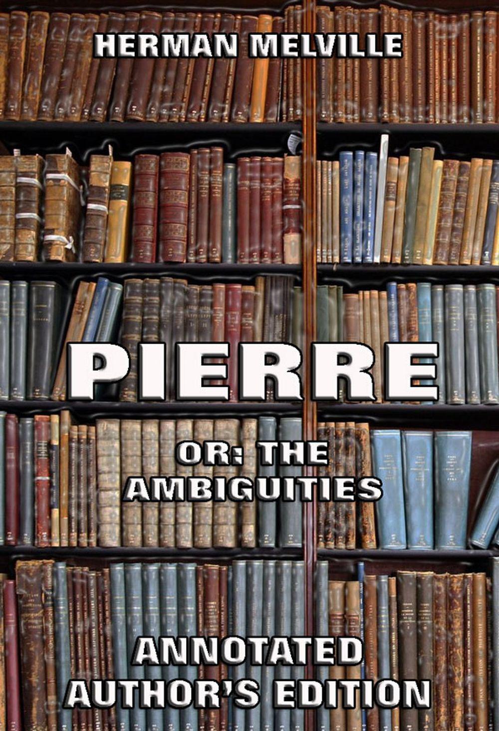 Герман Мелвилл Pierre: Or, The Ambiguities герман мелвилл pierre or the ambiguities