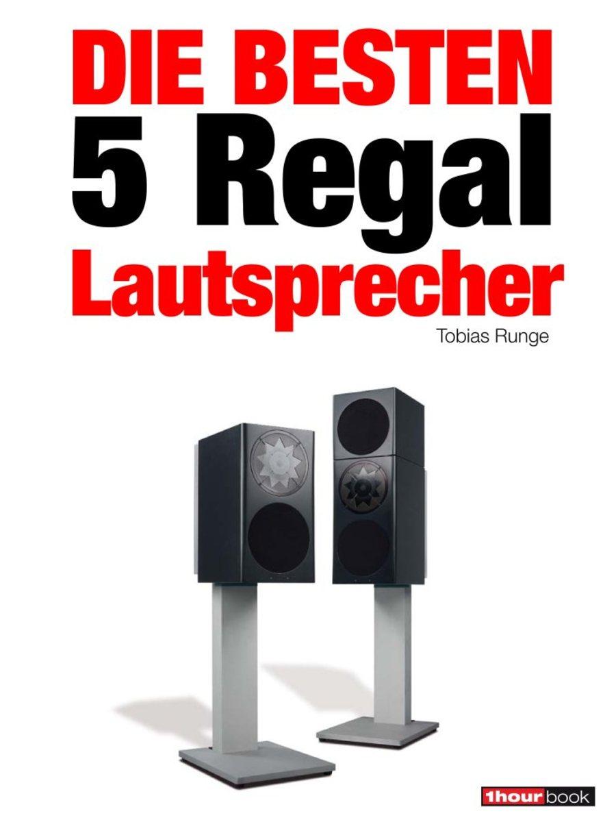 Tobias Runge Die besten 5 Regal-Lautsprecher roman maier die besten 5 multimedia lautsprecher