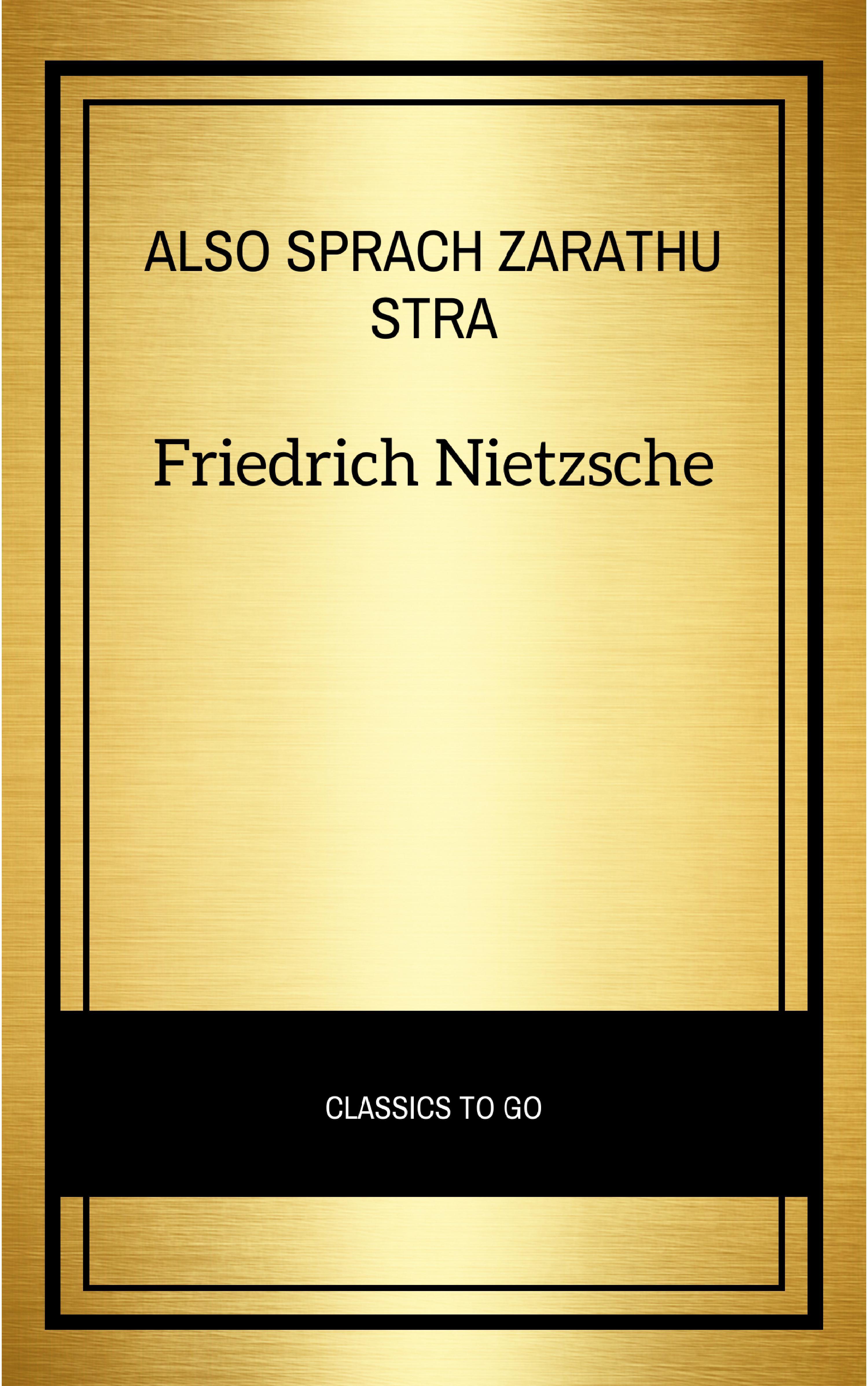 Friedrich Nietzsche Also sprach Zarathustra also sprach zarathustra