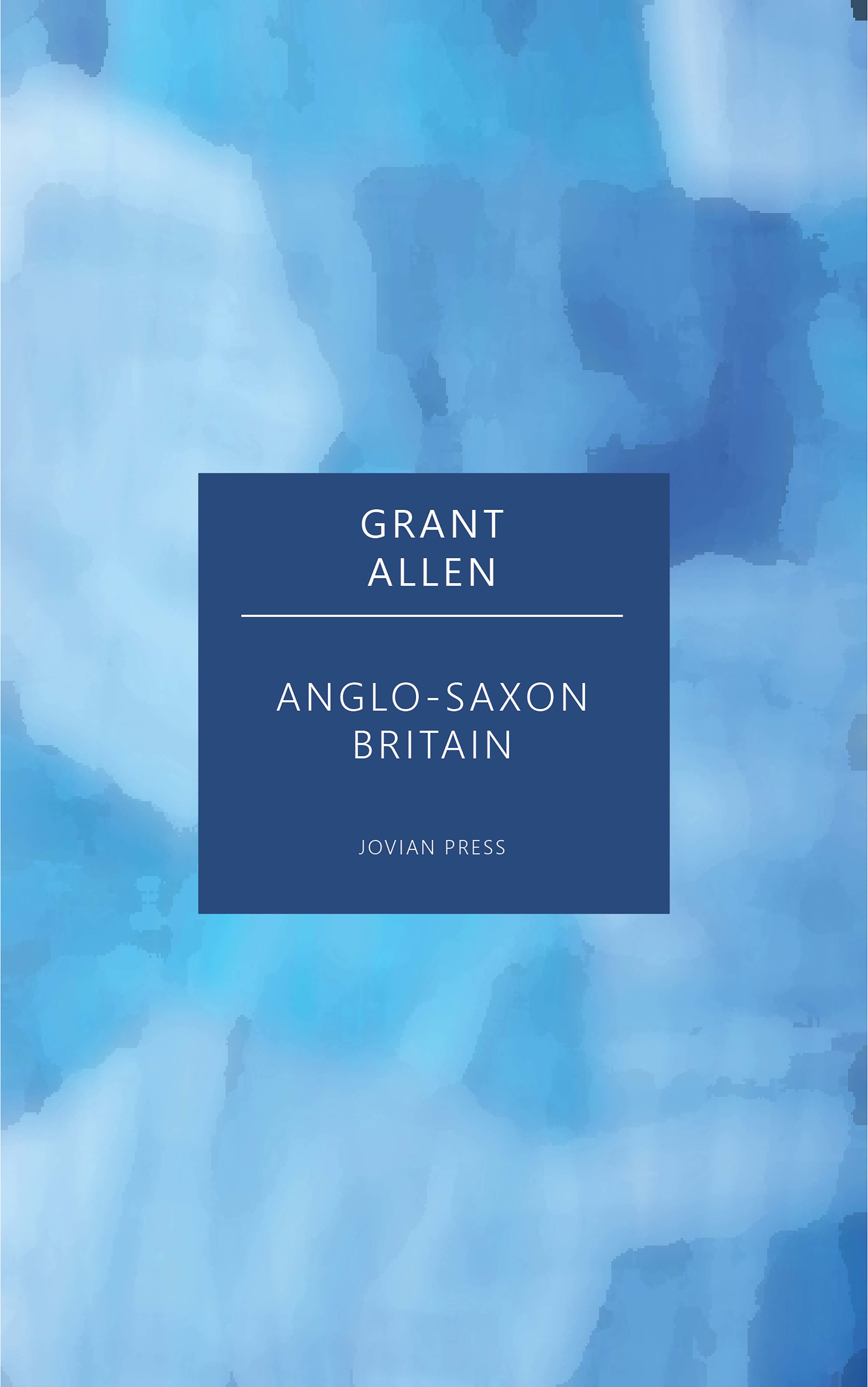 Allen Grant Anglo-Saxon Britain lesslie hall beowulf an anglo saxon epic poem