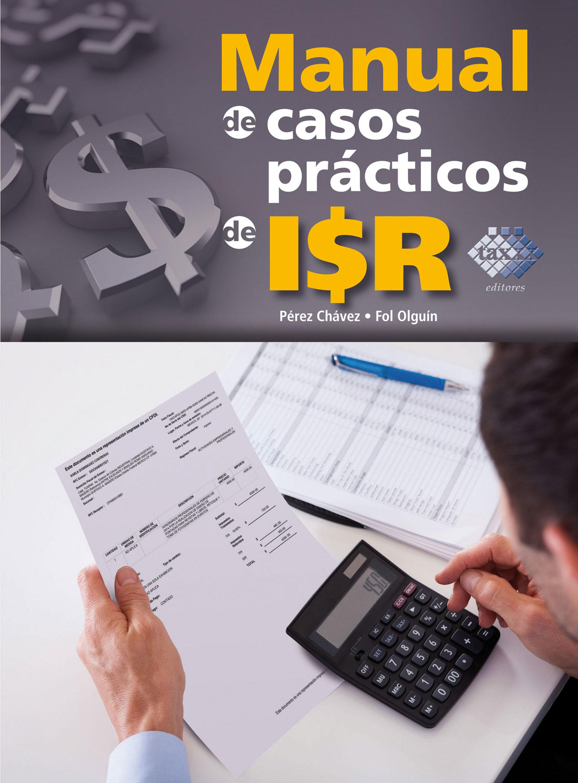 цена José Pérez Chávez Manual de casos prácticos de ISR 2016