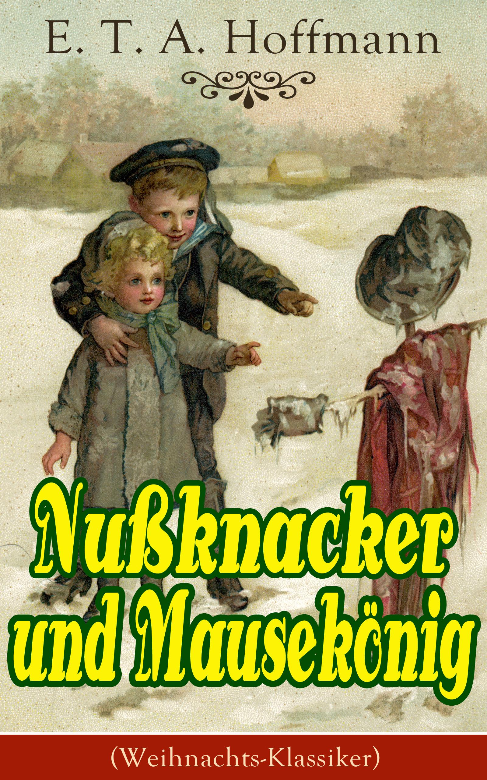 Эрнст Гофман Nußknacker und Mausekönig (Weihnachts-Klassiker) h nitschmann weihnachts polka op 6