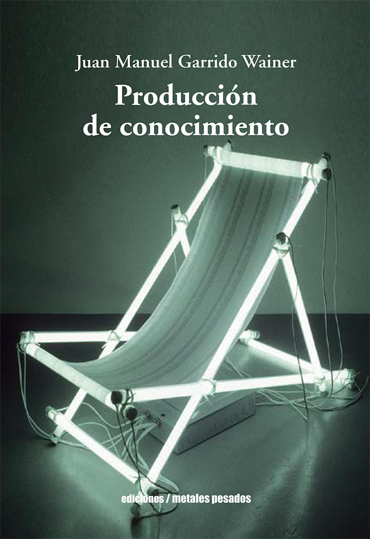 Juan Manuel Garrido Wainer Producción de conocimiento juan manuel marcos gunteri talv