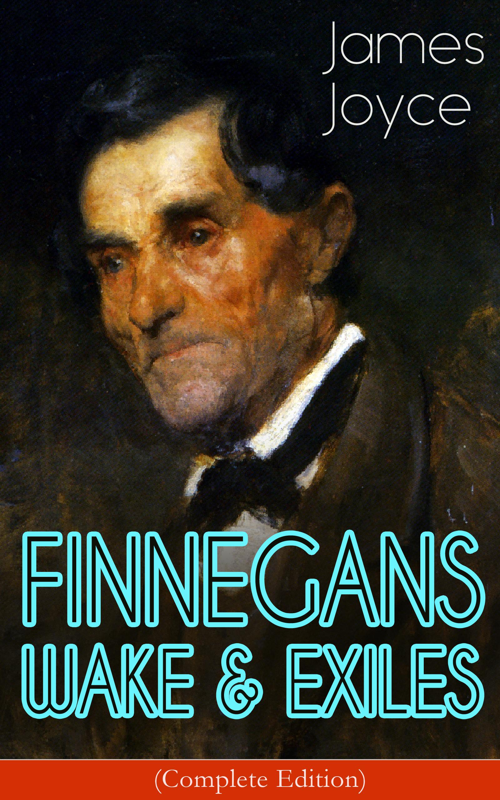 цена Джеймс Джойс FINNEGANS WAKE & EXILES (Complete Edition) онлайн в 2017 году