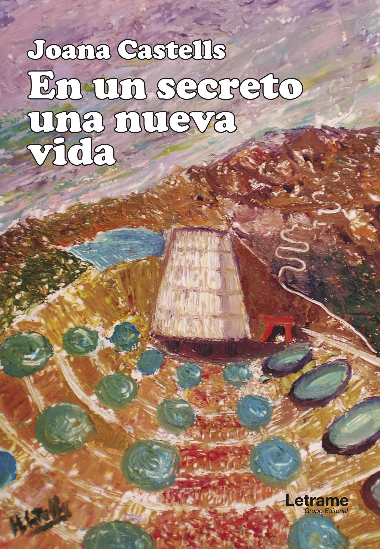 Joana Castells En un secreto una nueva vida concepcion gonzalez una nueva vida