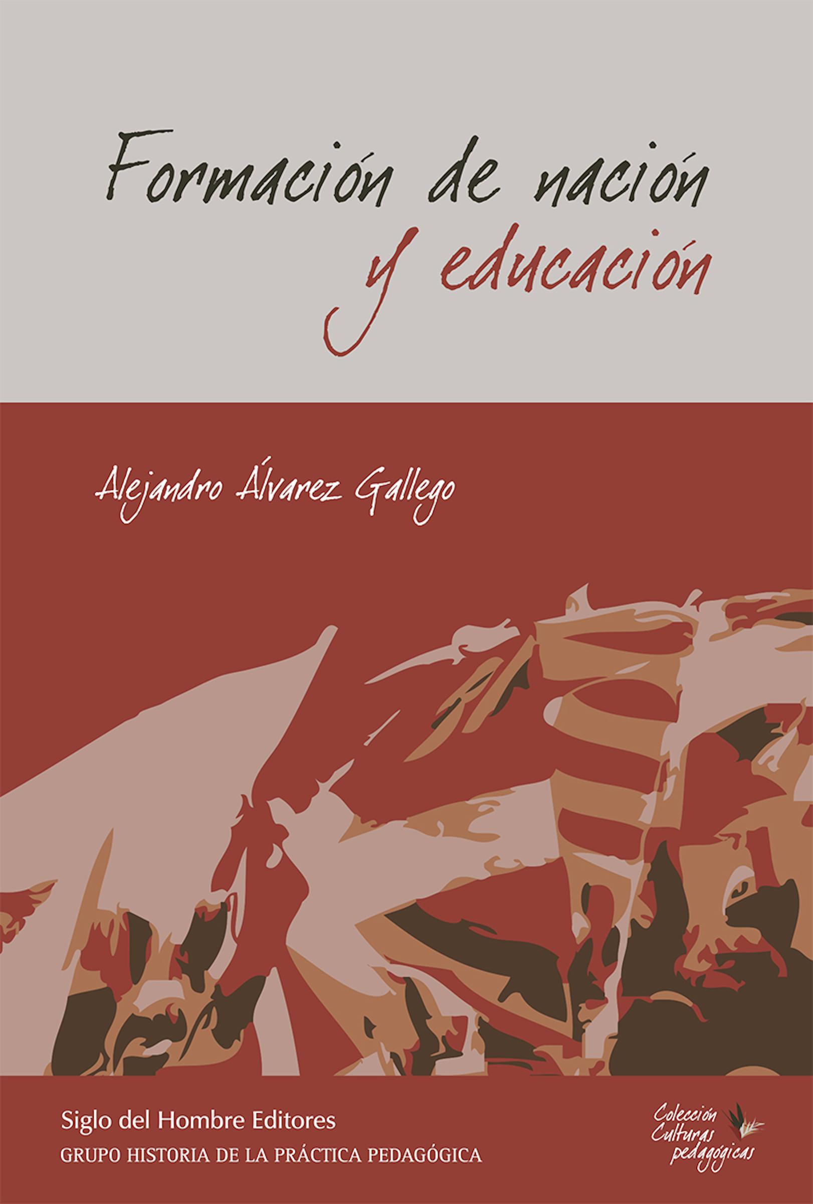 Alejandro Álvarez Gallego Formación de nación y educación