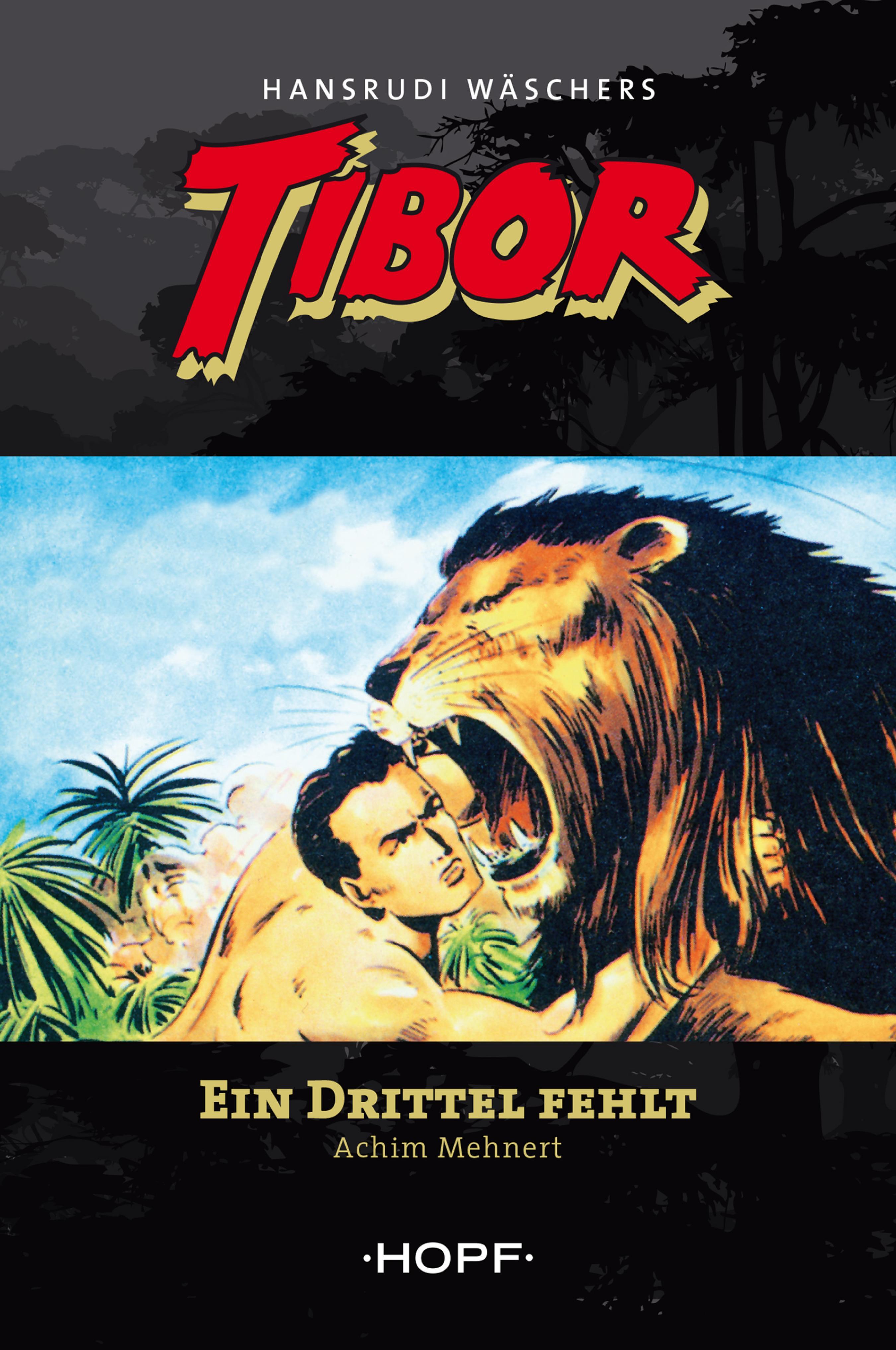 Achim Mehnert Tibor 2: Ein Drittel fehlt achim mehnert tibor 5 im tal der ungeheuer