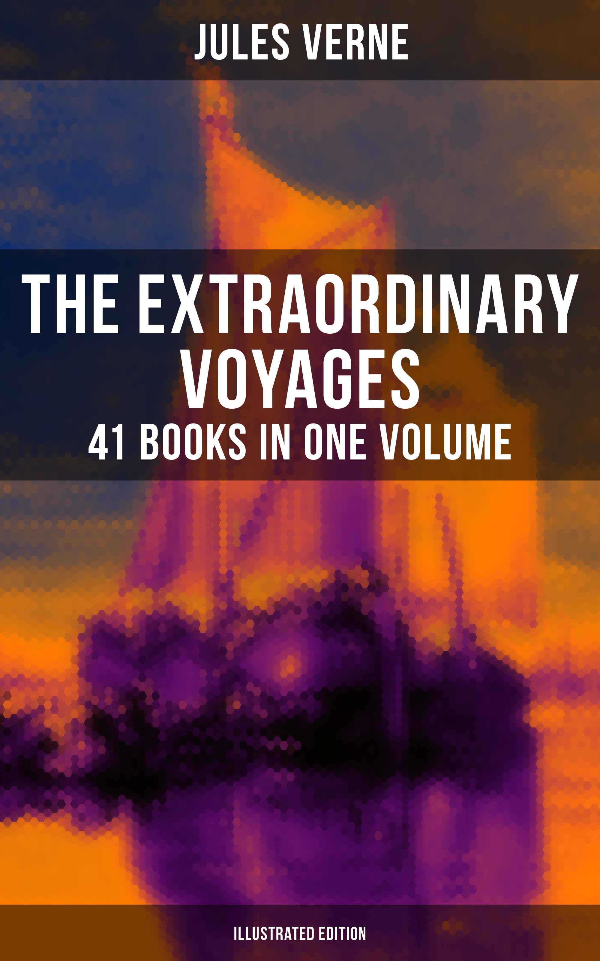 Жюль Верн The Extraordinary Voyages: 41 Books in One Volume (Illustrated Edition) pliny c plini secundi naturalis historiae libri xxxvii volume 3 books 16 22 italian edition