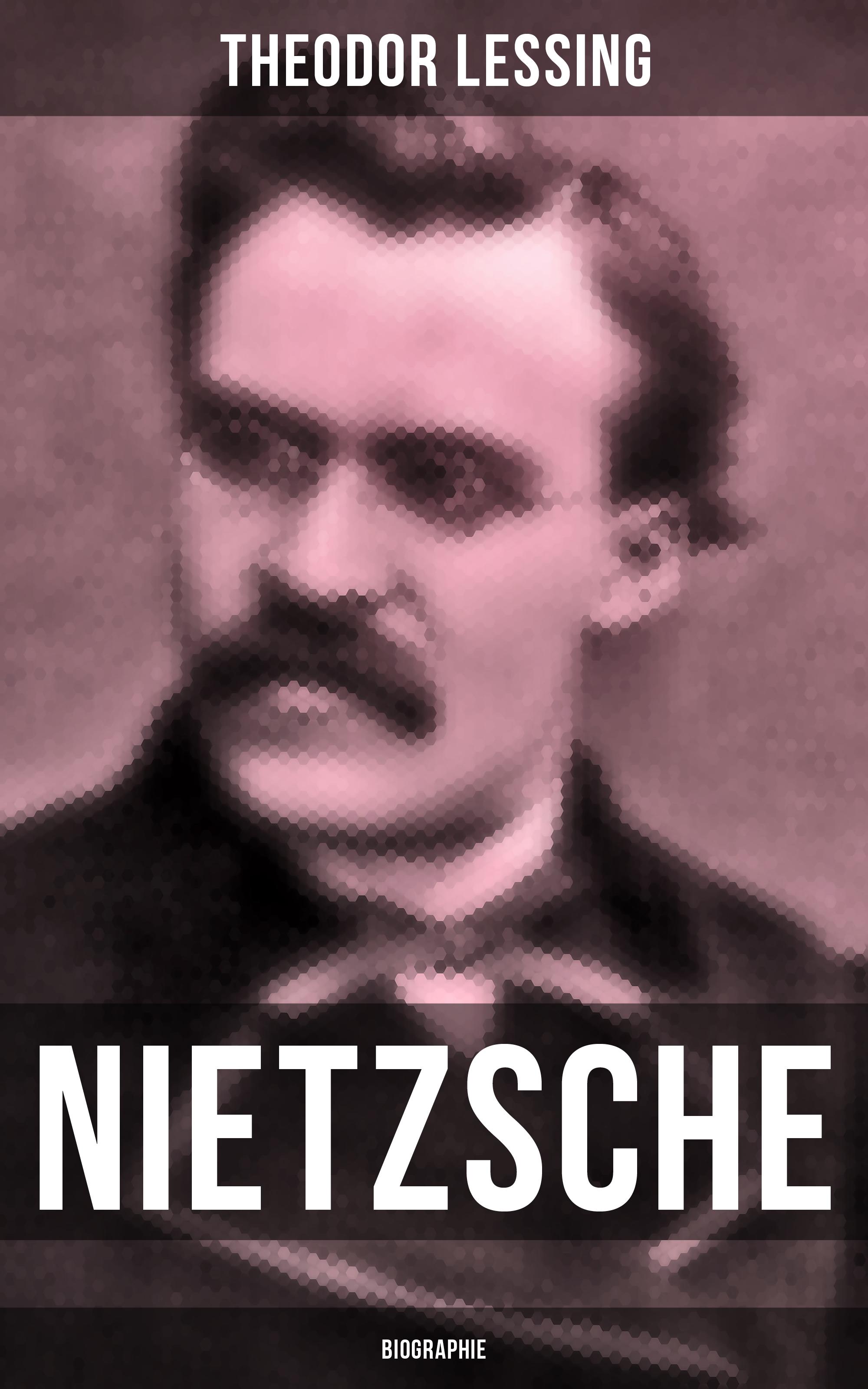 Theodor Lessing Nietzsche: Biographie