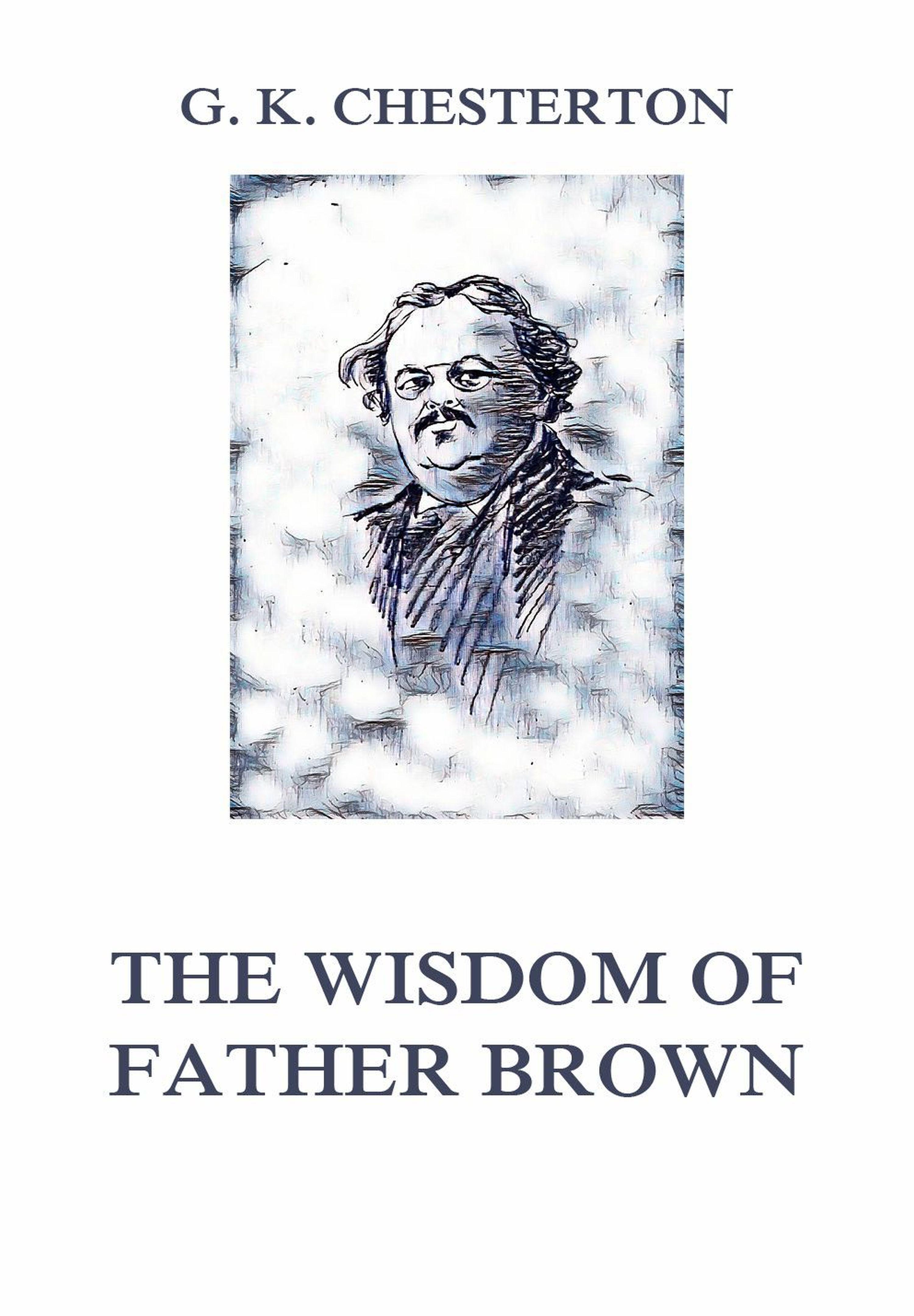 Гилберт Кит Честертон The Wisdom of Father Brown the wisdom of hair