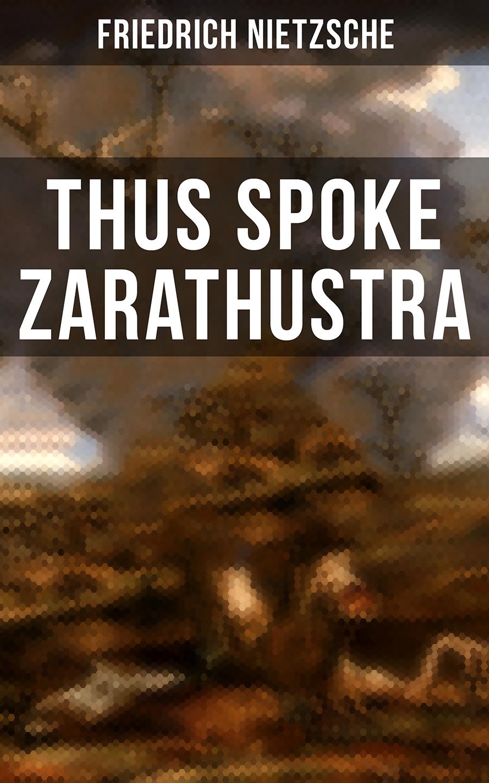 Friedrich Nietzsche Thus Spoke Zarathustra nietzsche f thus spake zarathustra isbn 9785521057283
