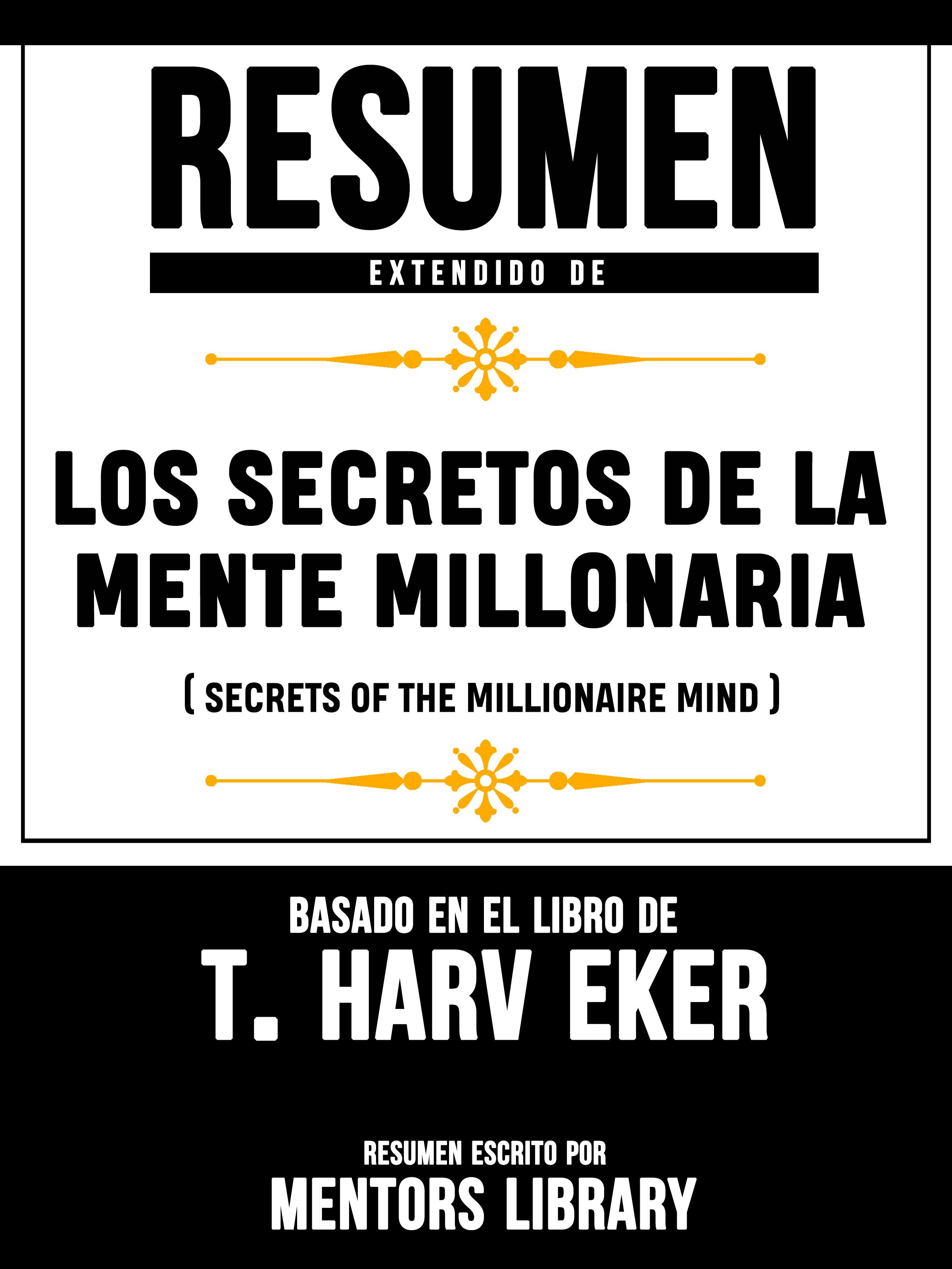 Mentors Library Resumen Extendido De Los Secretos De La Mente Millonaria (Secrets Of The Millionaire Mind) - Basado En El Libro De T. Harv Eker ana martos los senderos secretos de venus