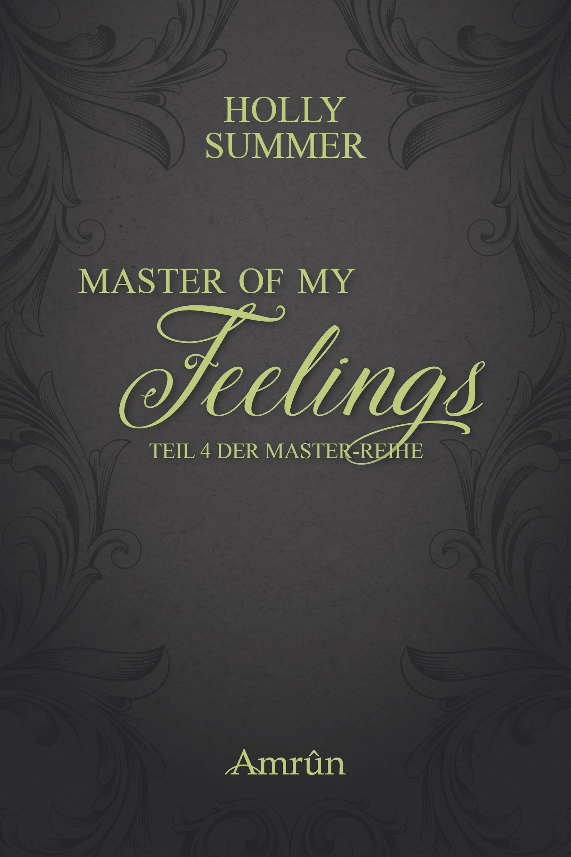 Holly Summer Master of my Feelings (Master-Reihe Band 4) holly summer secret stranger boston bad boys band 1