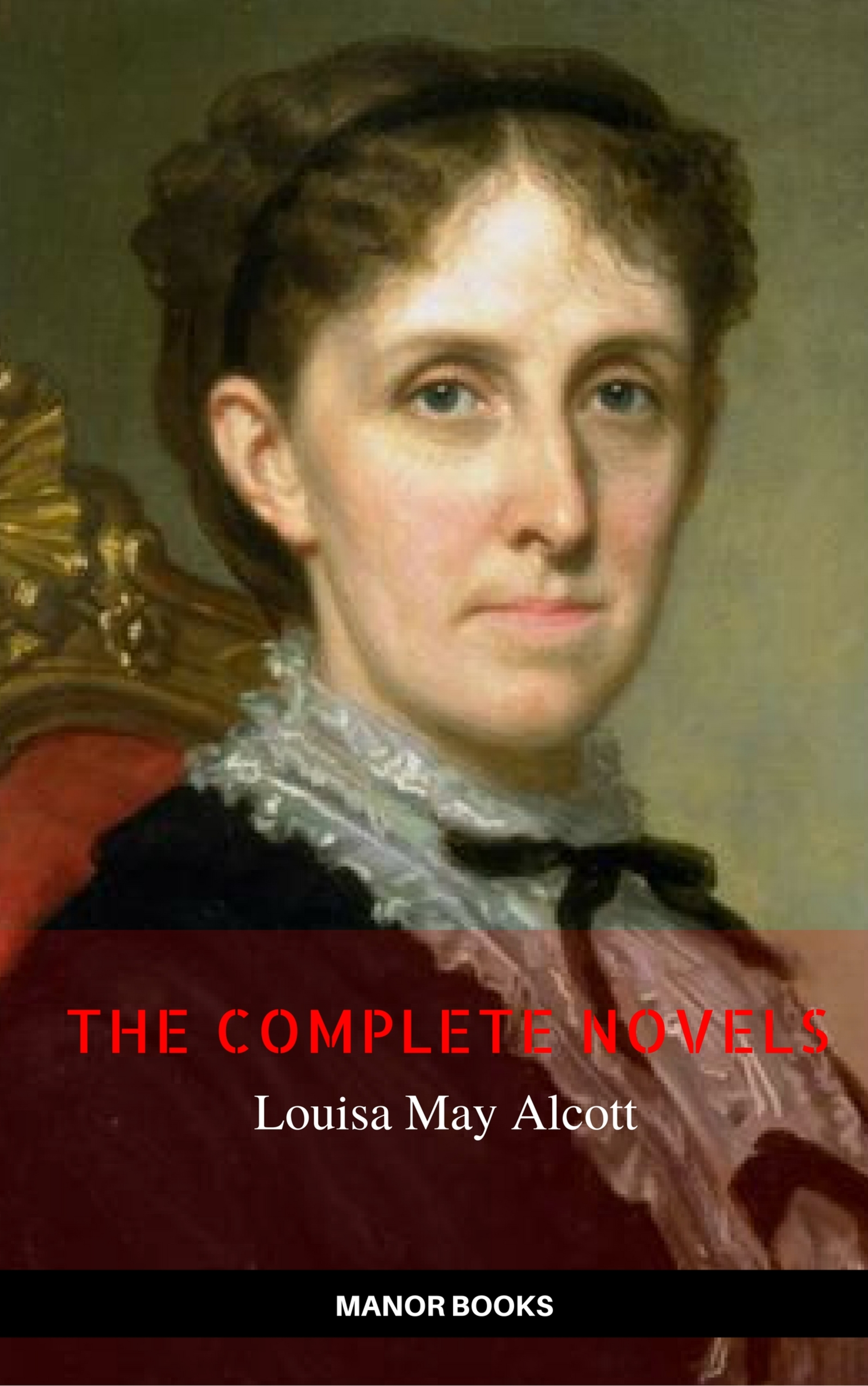 louisa may alcott the complete novels the greatest writers of all time