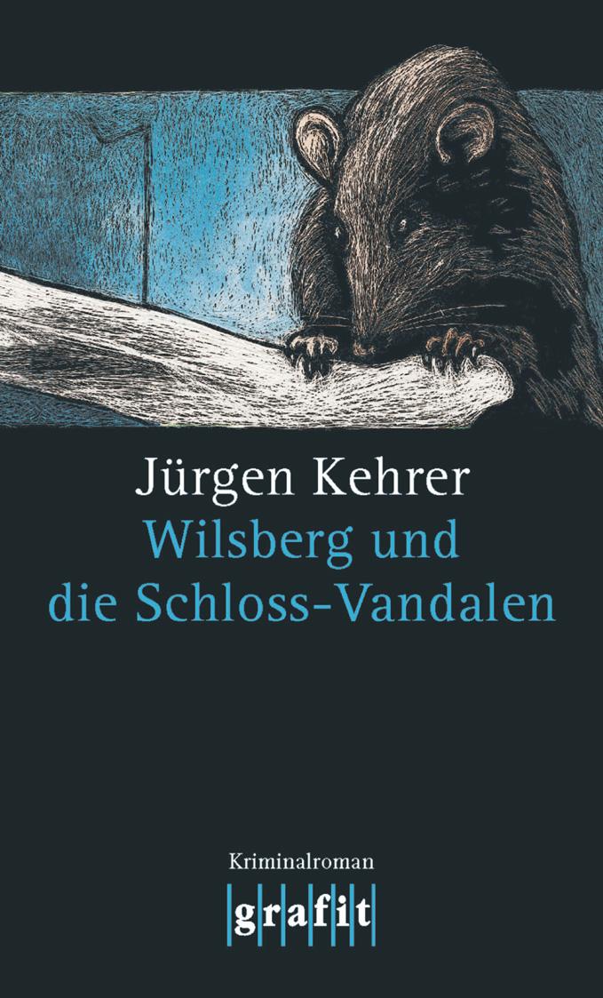 Jurgen Kehrer Wilsberg und die Schloss-Vandalen jurgen kraft die erforderliche grundausrustung landlicher raume