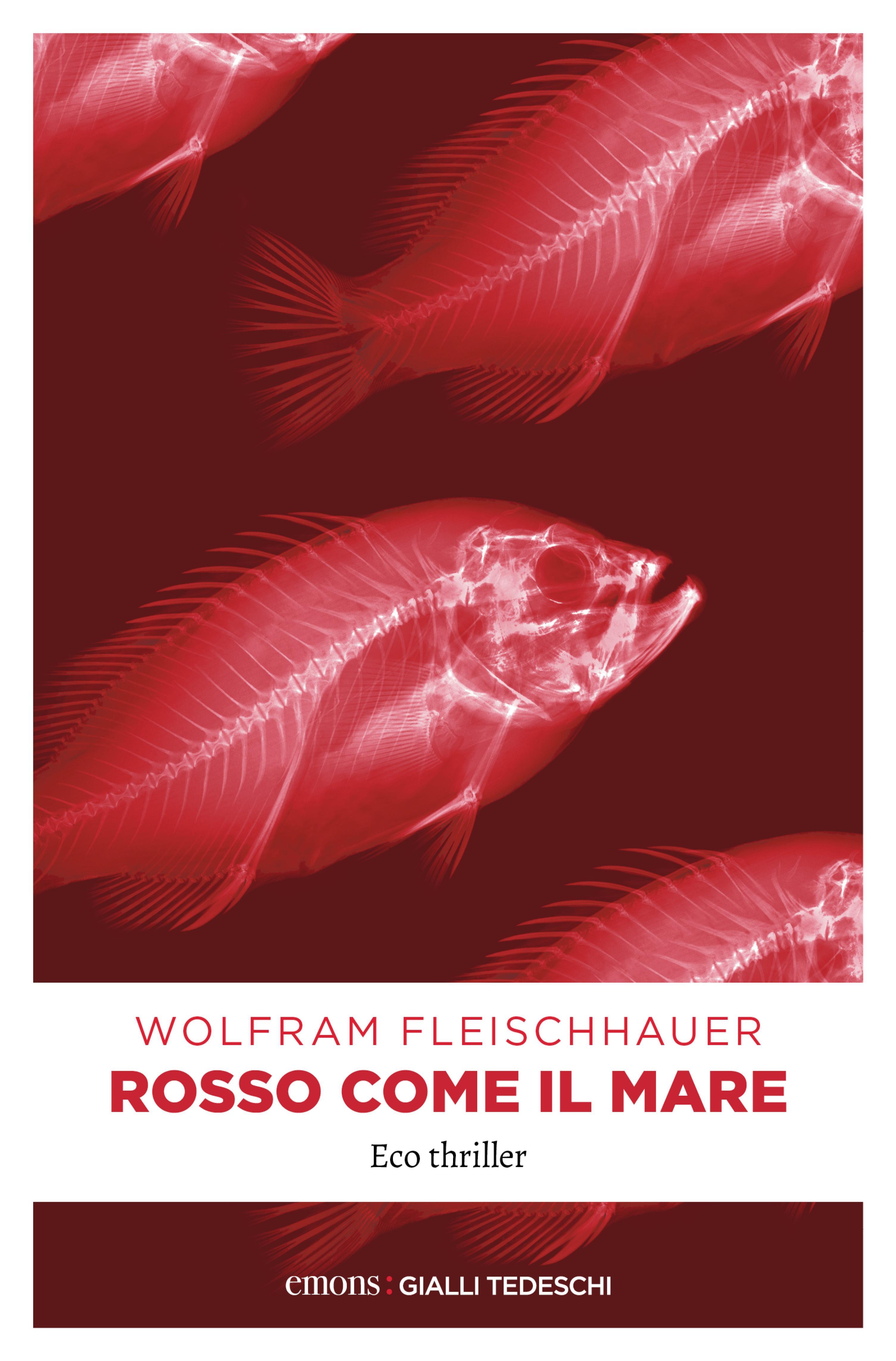Wolfram Fleischhauer Rosso come il mare gabriele gori il mare dietro
