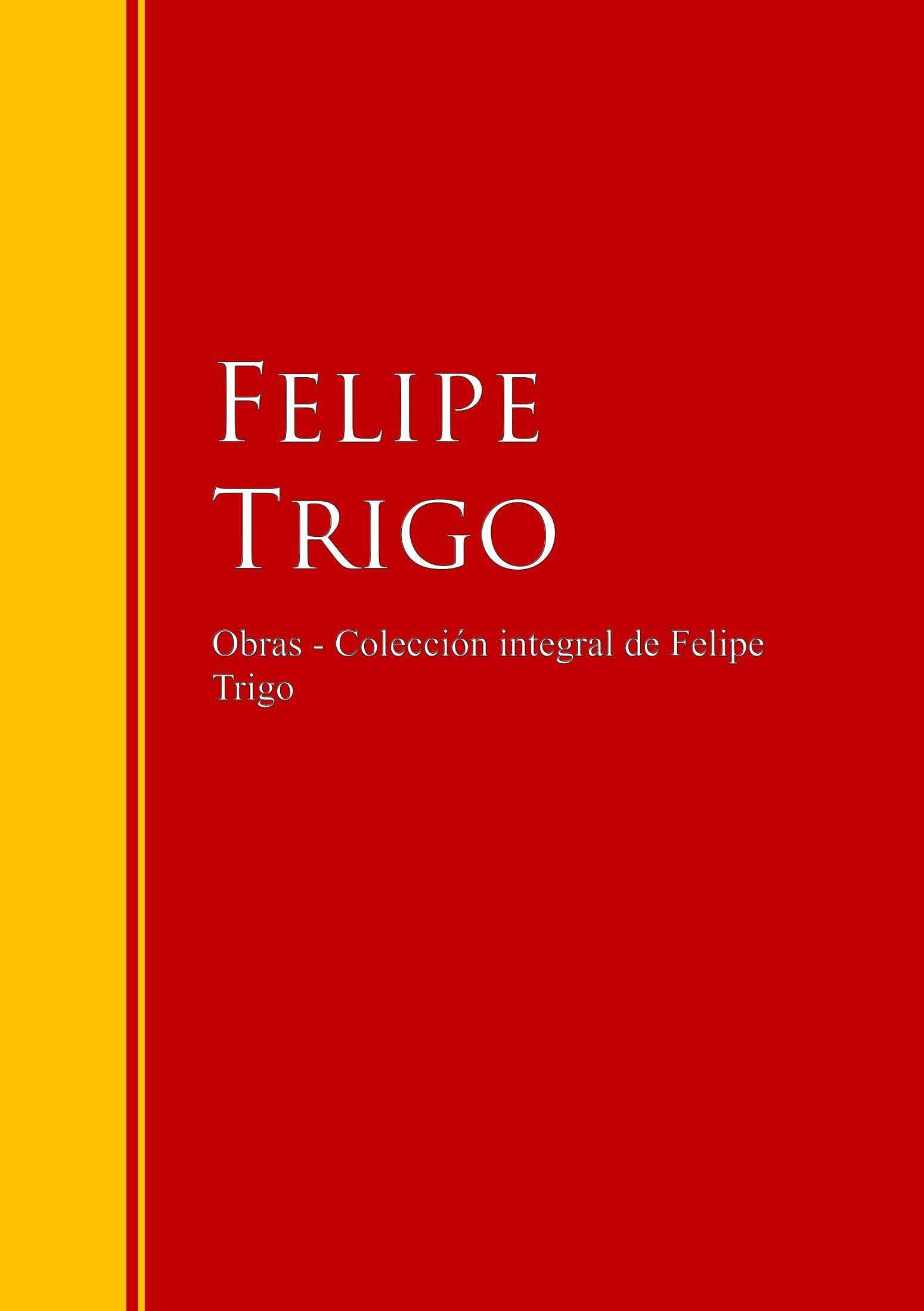 цены Felipe Trigo Obras - Colección de Felipe Trigo