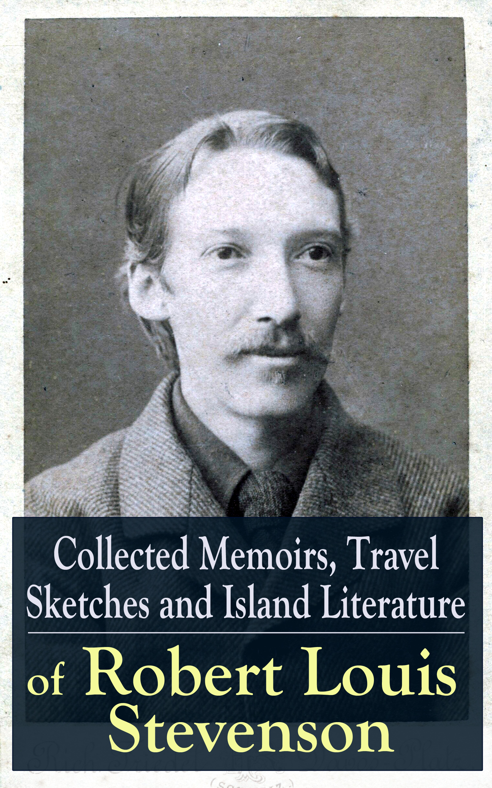 Robert Louis Stevenson Collected Memoirs, Travel Sketches and Island Literature of Robert Louis Stevenson