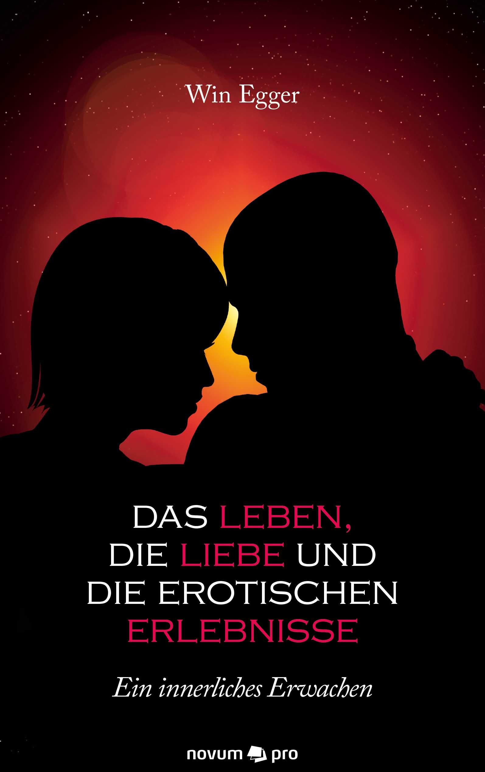 Win Egger Das Leben, die Liebe und die erotischen Erlebnisse maike krüger die liebe spricht