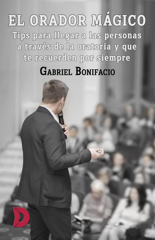 Фото - Gabriel Bonifacio El orador mágico sophia james mágico encuentro