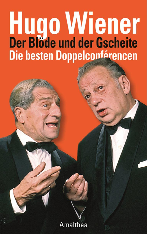Hugo Wiener Der Blöde und der Gscheite
