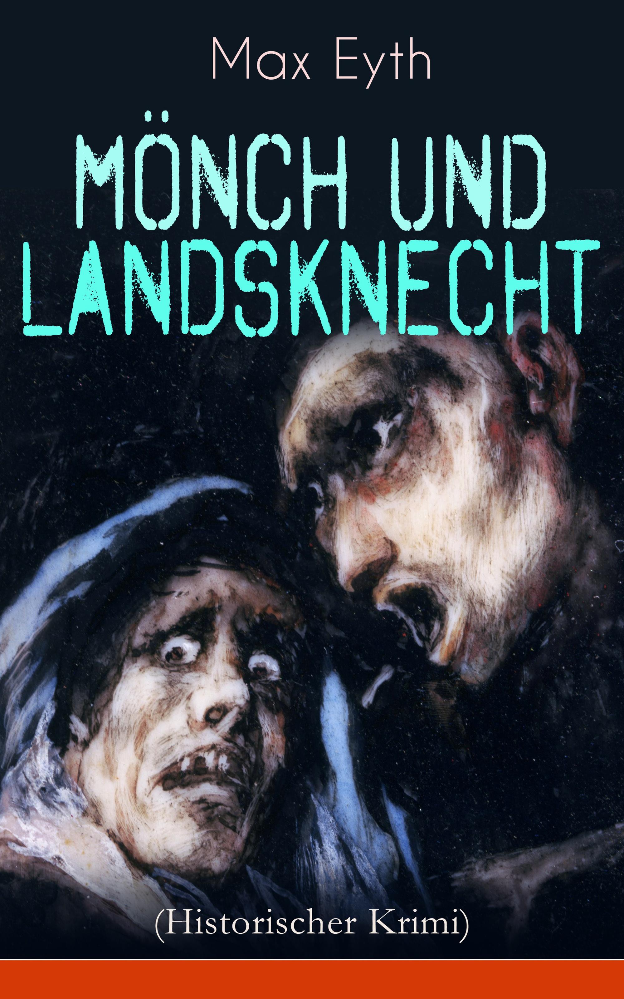 Max Eyth Mönch und Landsknecht (Historischer Krimi)