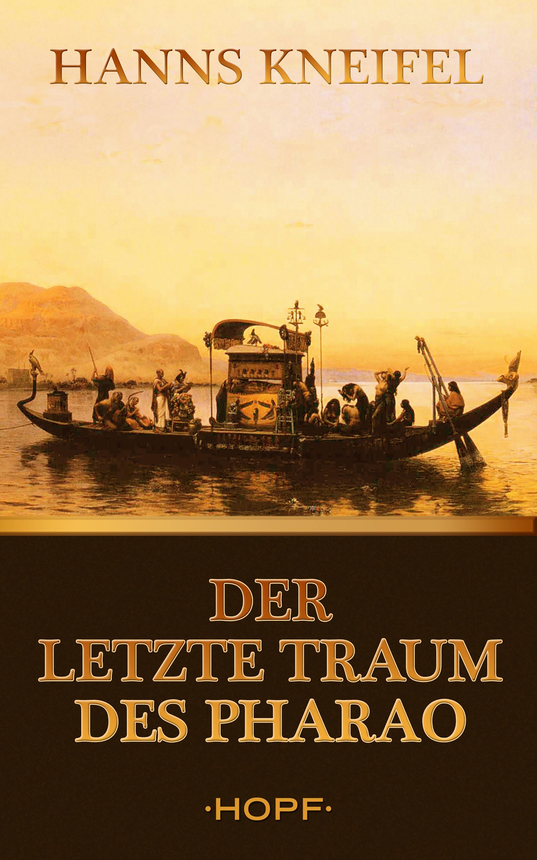 Hanns Kneifel Der letzte Traum des Pharao wolfgang schreyer der traum des hauptmann loy