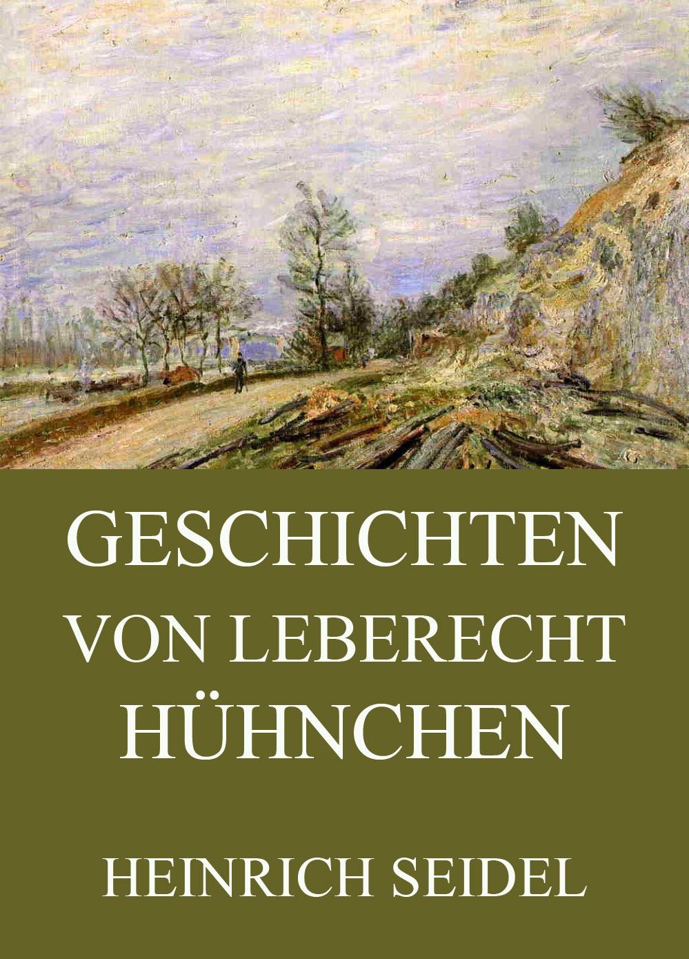 цена Heinrich Seidel Geschichten von Leberecht Hühnchen онлайн в 2017 году
