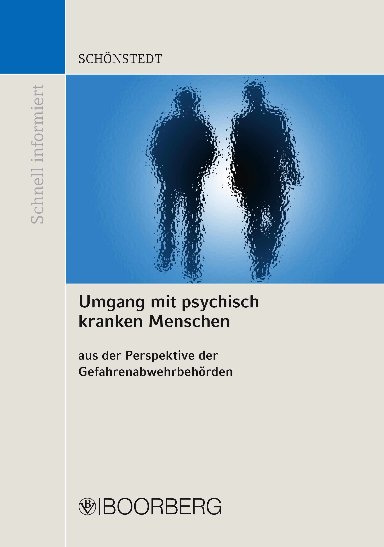 Oliver Schönstedt Umgang mit psychisch kranken Menschen aus der Perspektive der Gefahrenabwehrbehörden oliver zimmermann xml als neuer standard der digitalen markierungssprachen