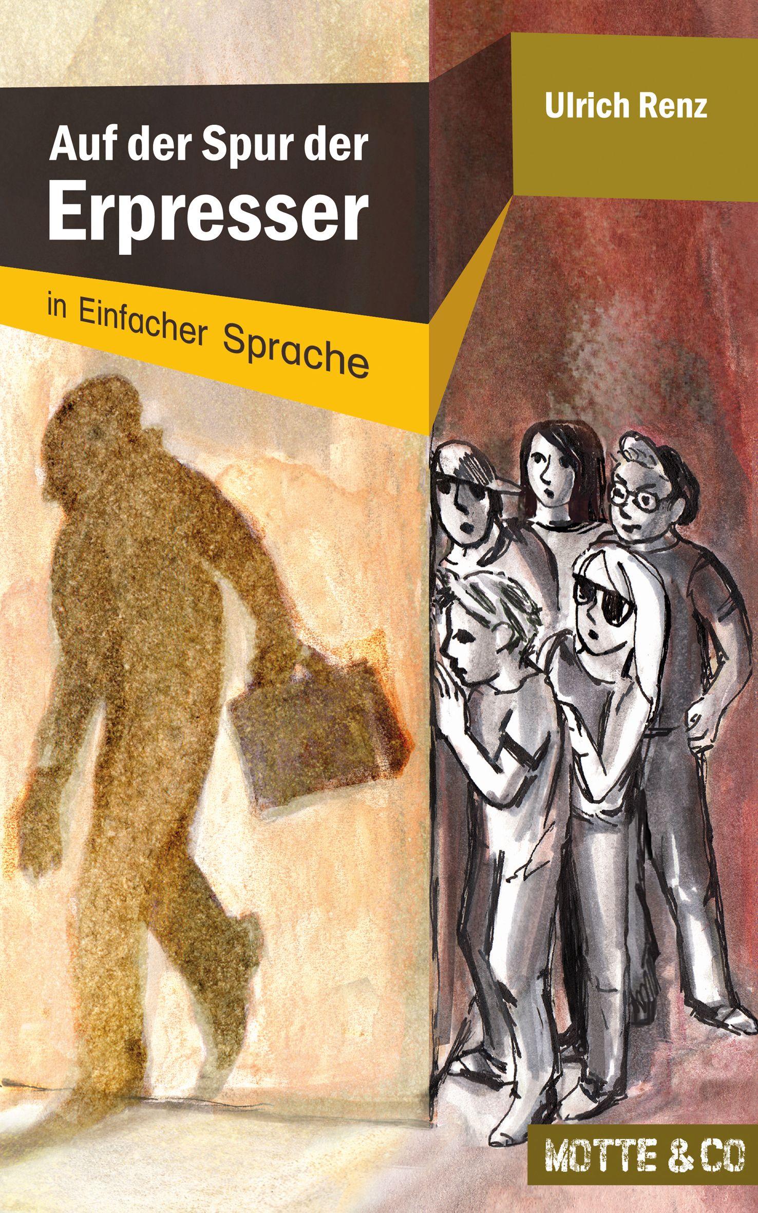 Ulrich Renz Auf der Spur der Erpresser: In Einfacher Sprache