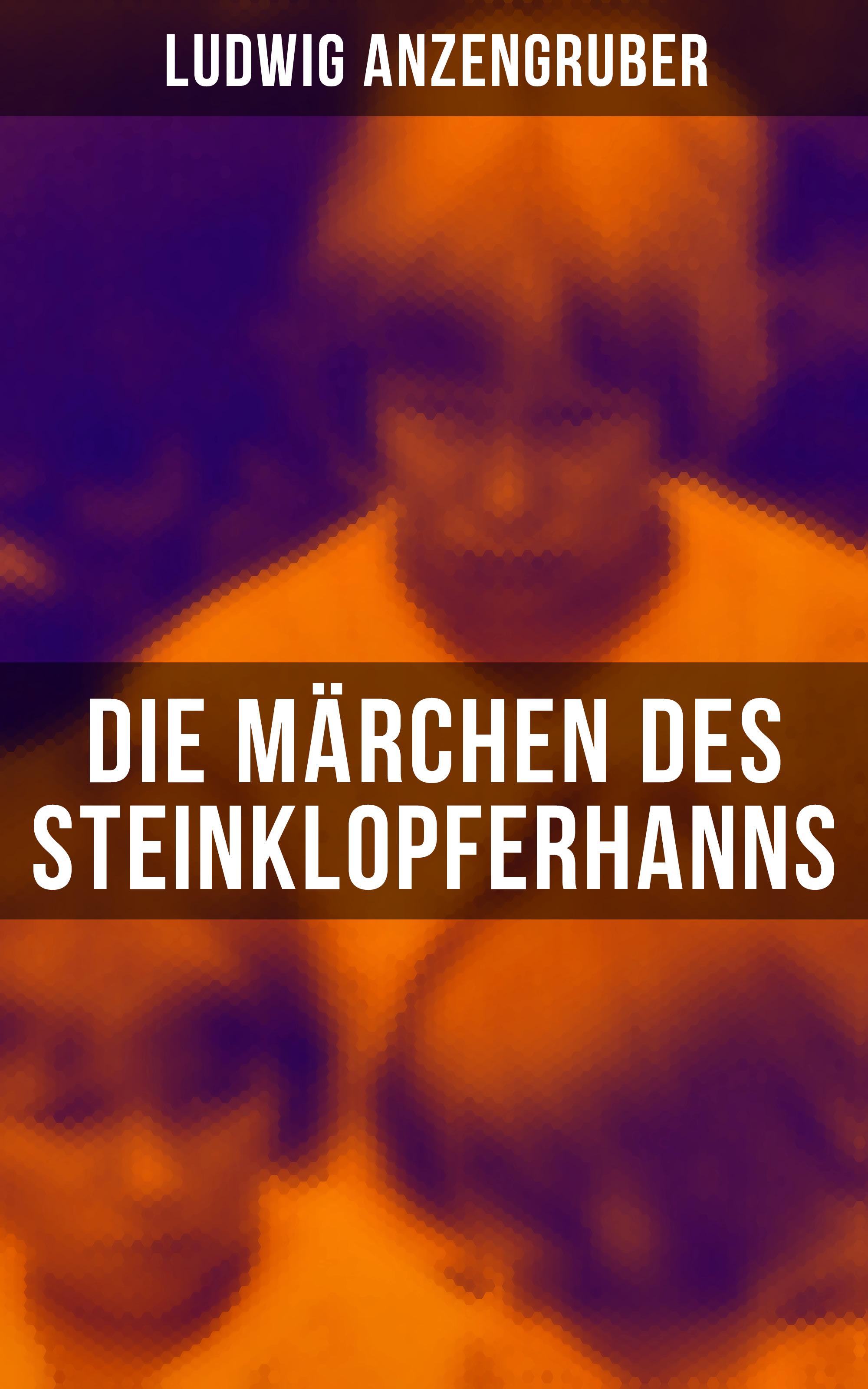 цена Anzengruber Ludwig Die Märchen des Steinklopferhanns онлайн в 2017 году
