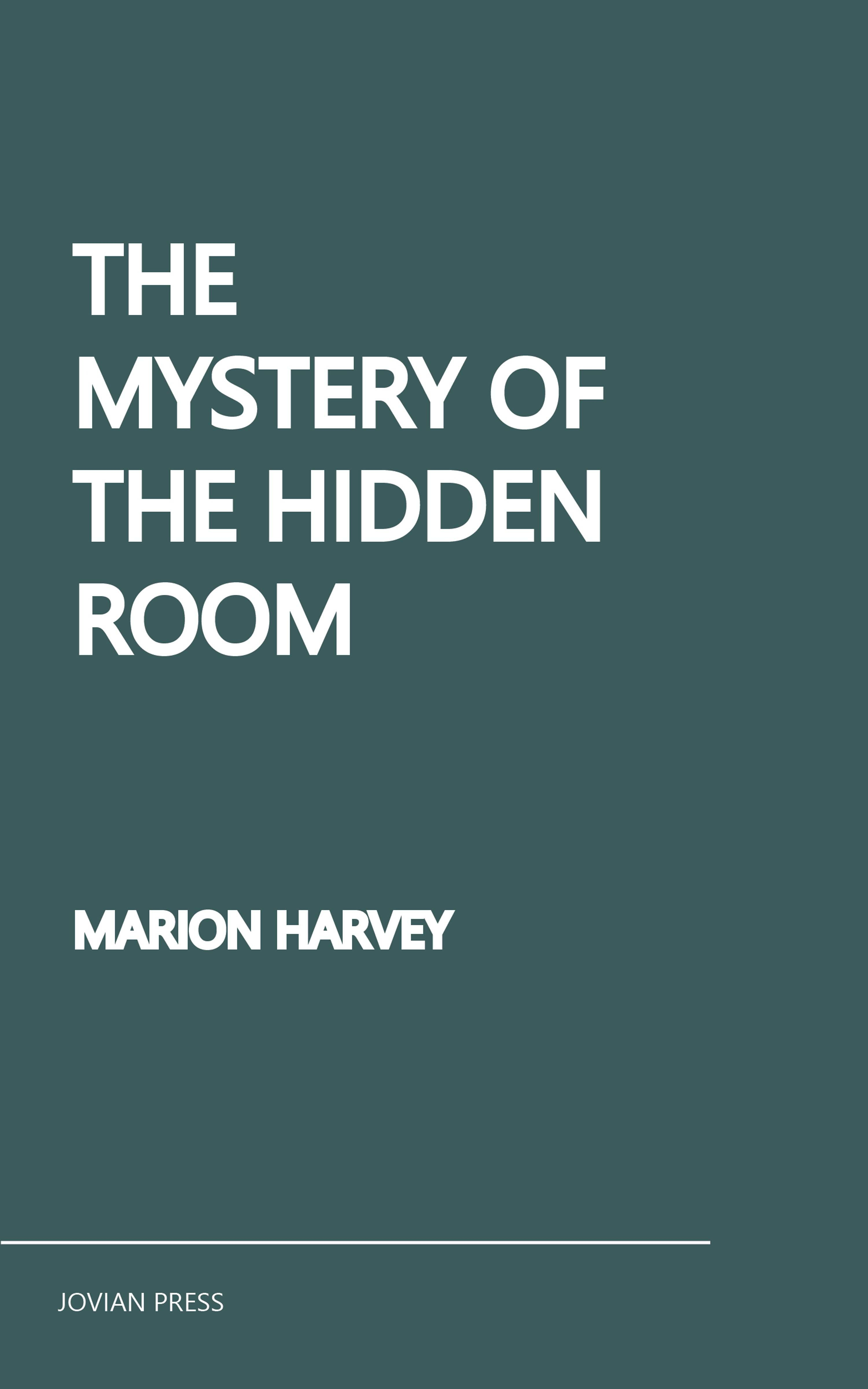Marion Harvey The Mystery of the Hidden Room kristy woodson harvey slightly south of simple