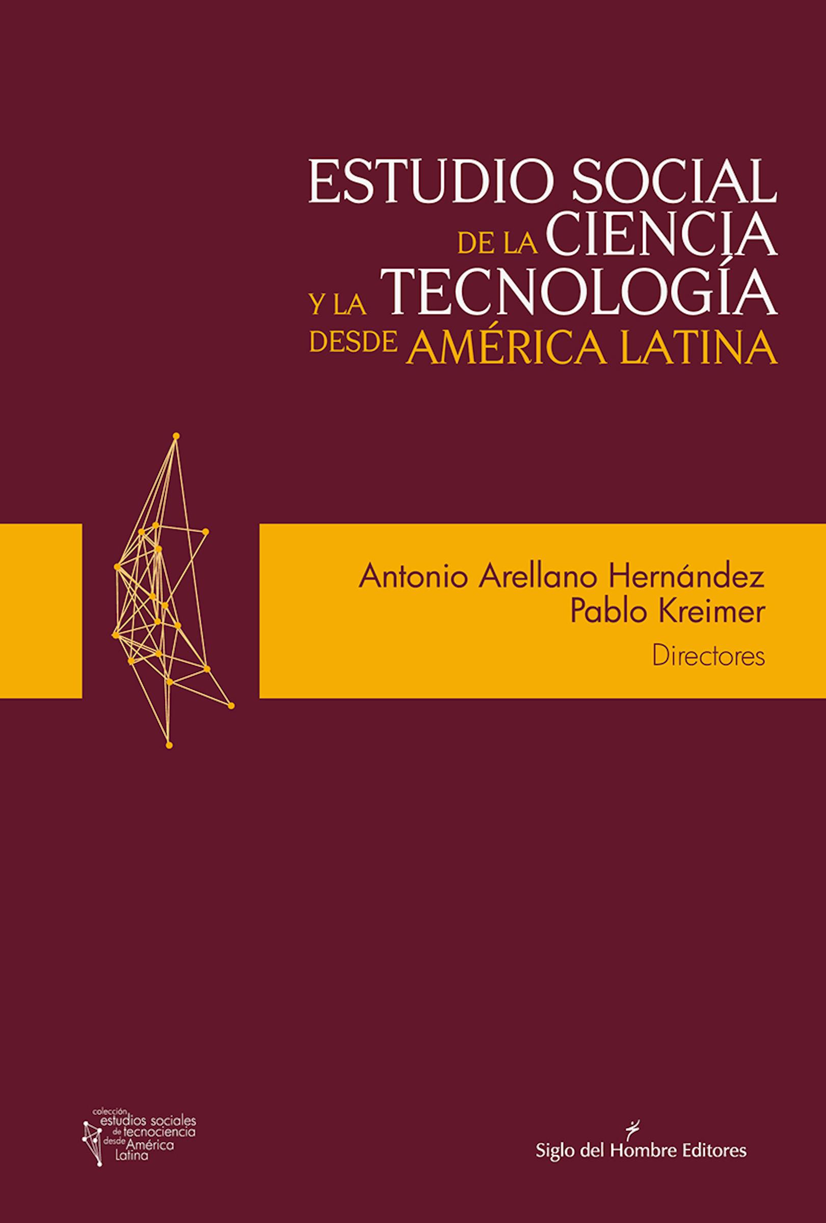 Antonio Arellano Hernández Estudio social de la ciencia y la tecnología desde América Latina