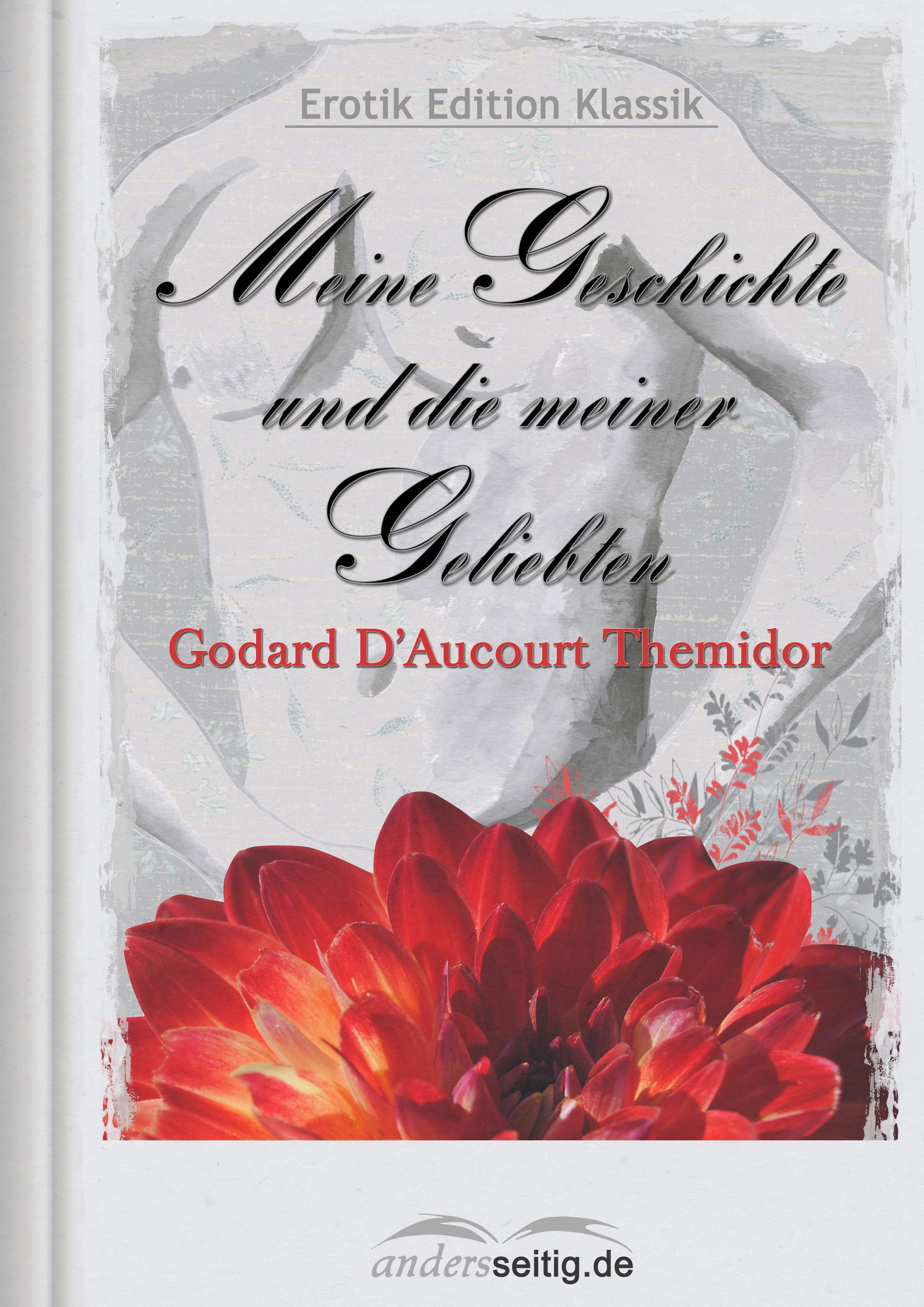 Godard D'Aucourt Themidor Meine Geschichte und die meiner Geliebten godard