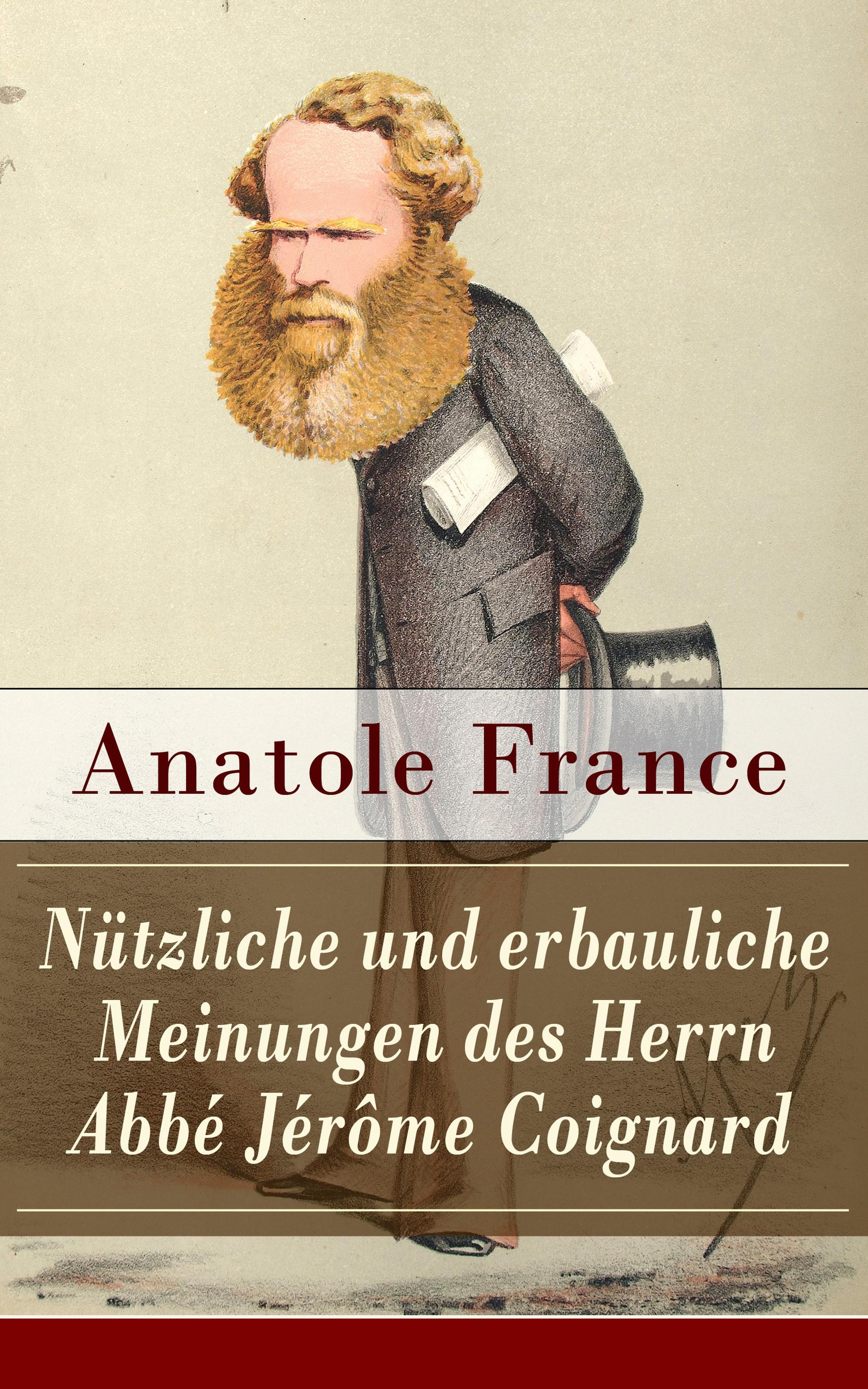 Anatole France Nützliche und erbauliche Meinungen des Herrn Abbé Jérôme Coignard m l abbé trochon italienische portraitskulpturen des xv jahrhunderts