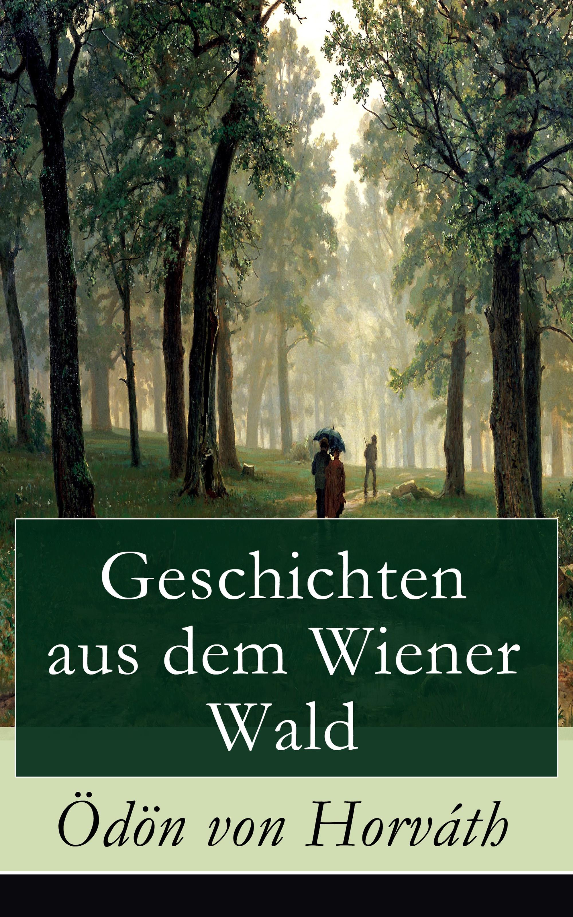Odon von Horvath Geschichten aus dem Wiener Wald