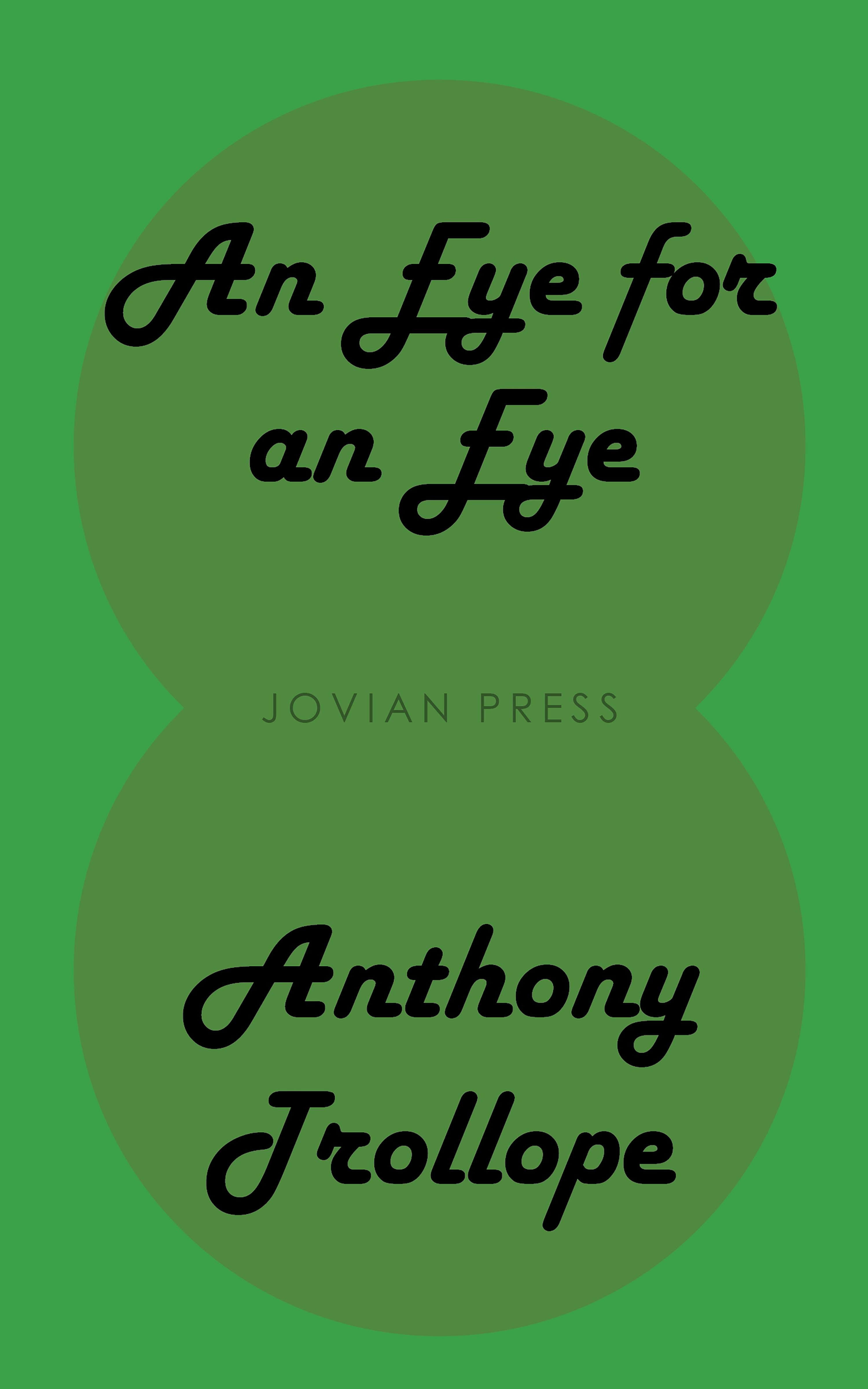 Anthony Trollope An Eye for an Eye william le queux an eye for an eye british murder mystery