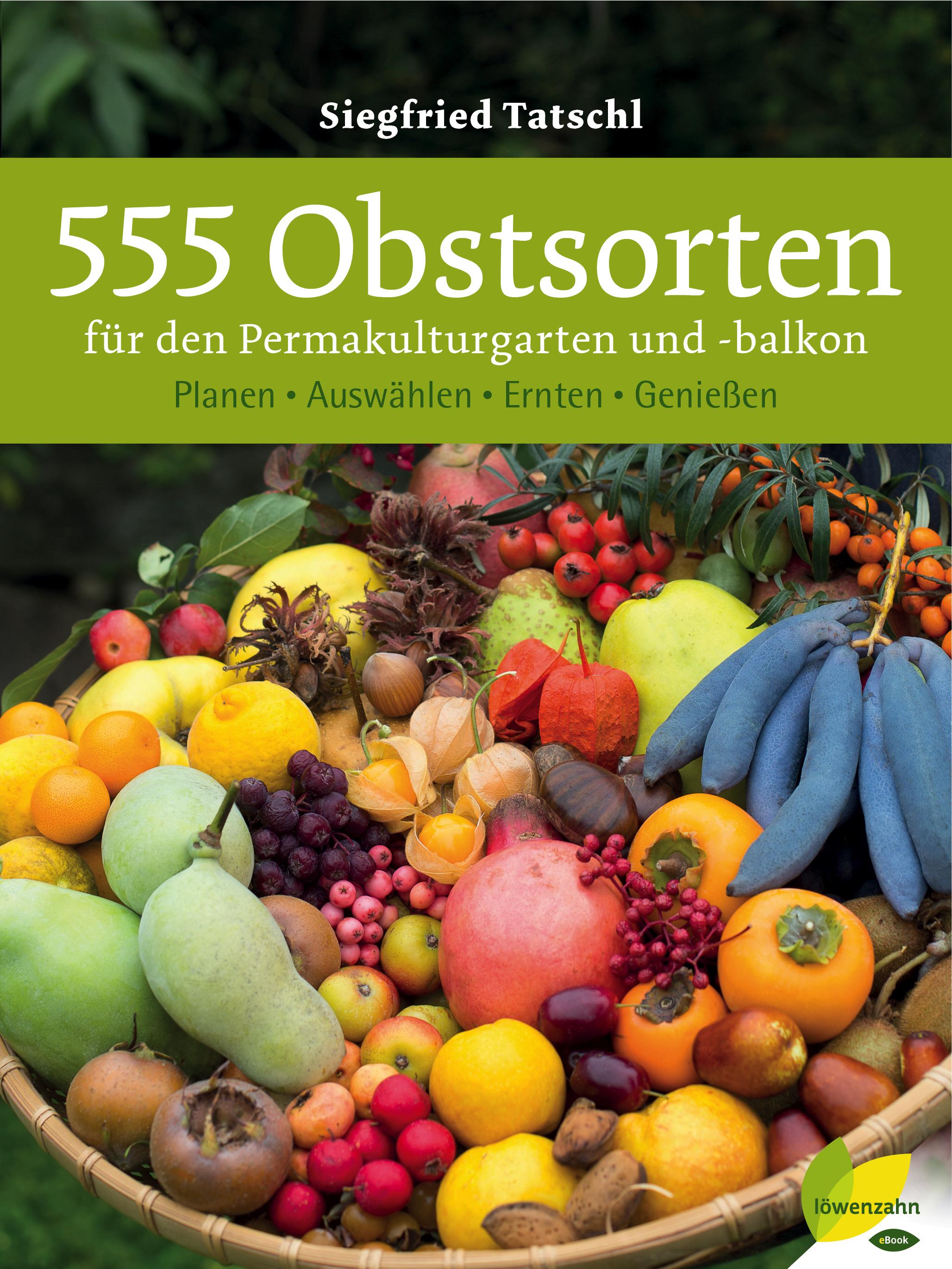 Siegfried Tatschl 555 Obstsorten für den Permakulturgarten und -balkon siegfried hess opa was macht ein physiker physik für jung und alt