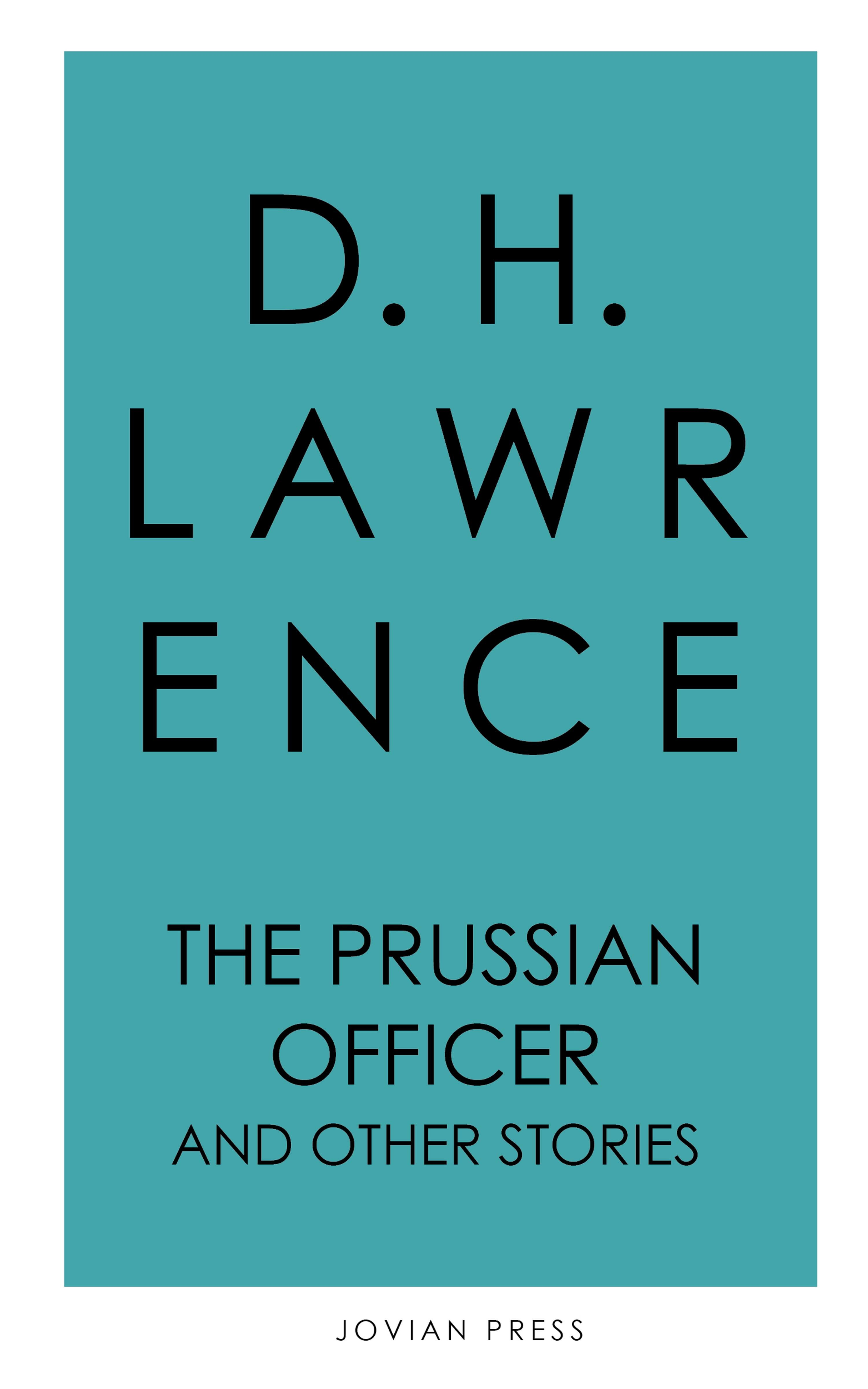 D. H. Lawrence The Prussian Officer and Other Stories lodge d the man who wouldn t get up and other stories
