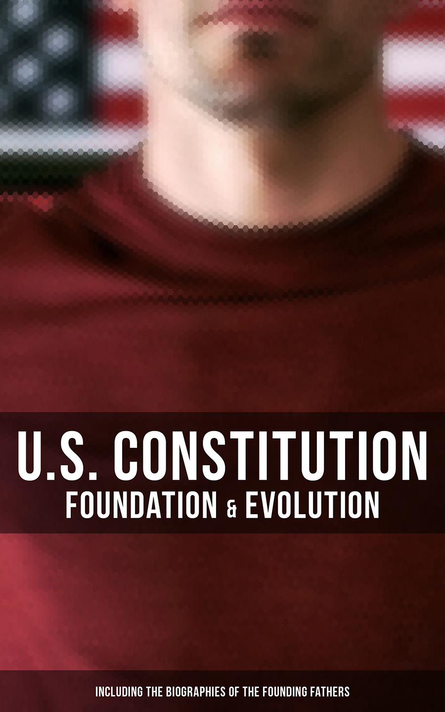 Madison James U.S. Constitution: Foundation & Evolution (Including the Biographies of the Founding Fathers) james madison cutts the conquest of california and new mexico