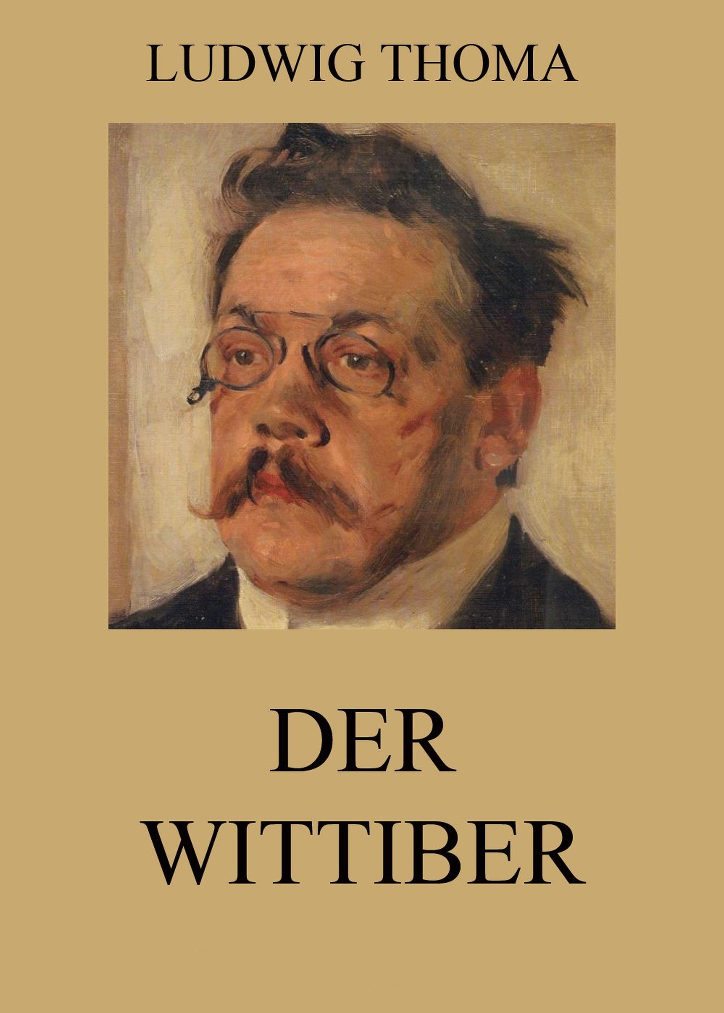 Ludwig Thoma Der Wittiber ludwig thoma die wallfahrt