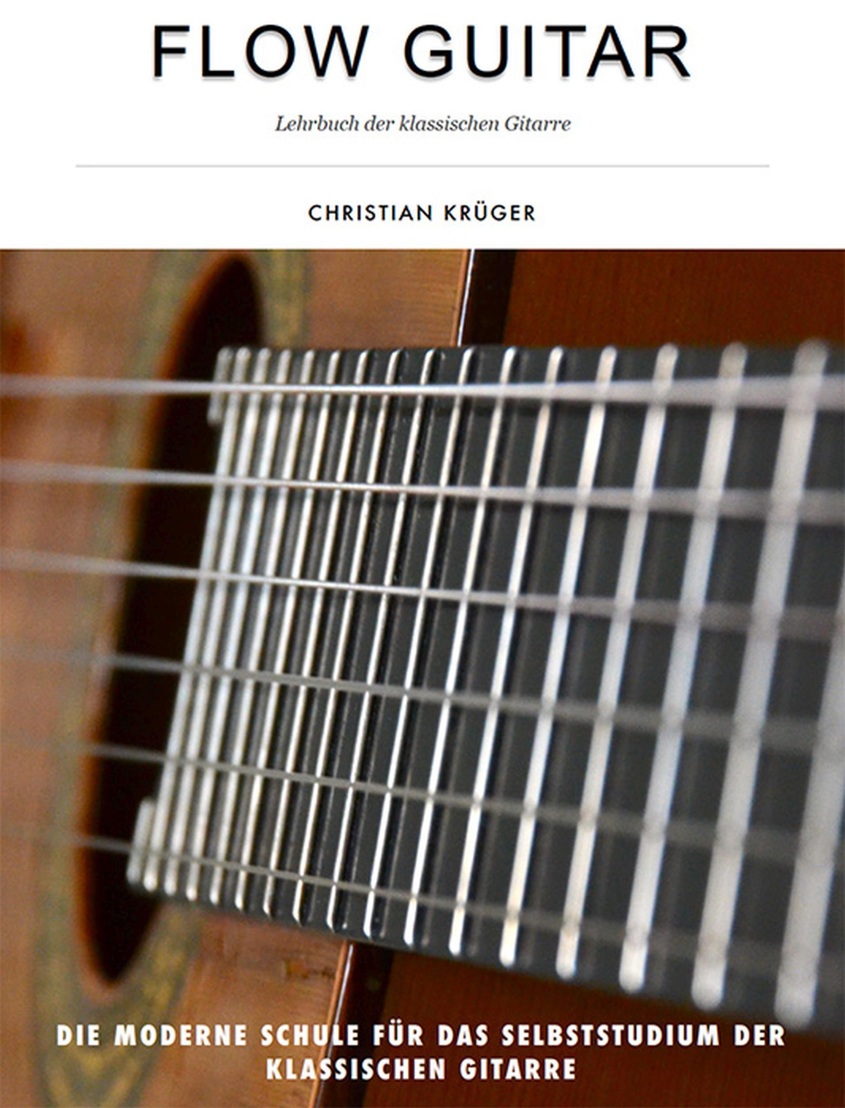 цена Christian Krüger Flow Guitar- Lehrbuch der klassischen Gitarre онлайн в 2017 году