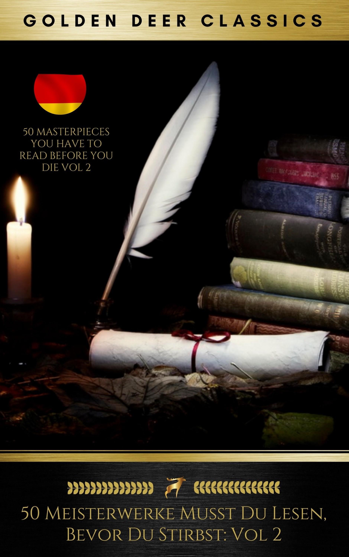 50 meisterwerke musst du lesen bevor du stirbst vol 2 golden deer classics