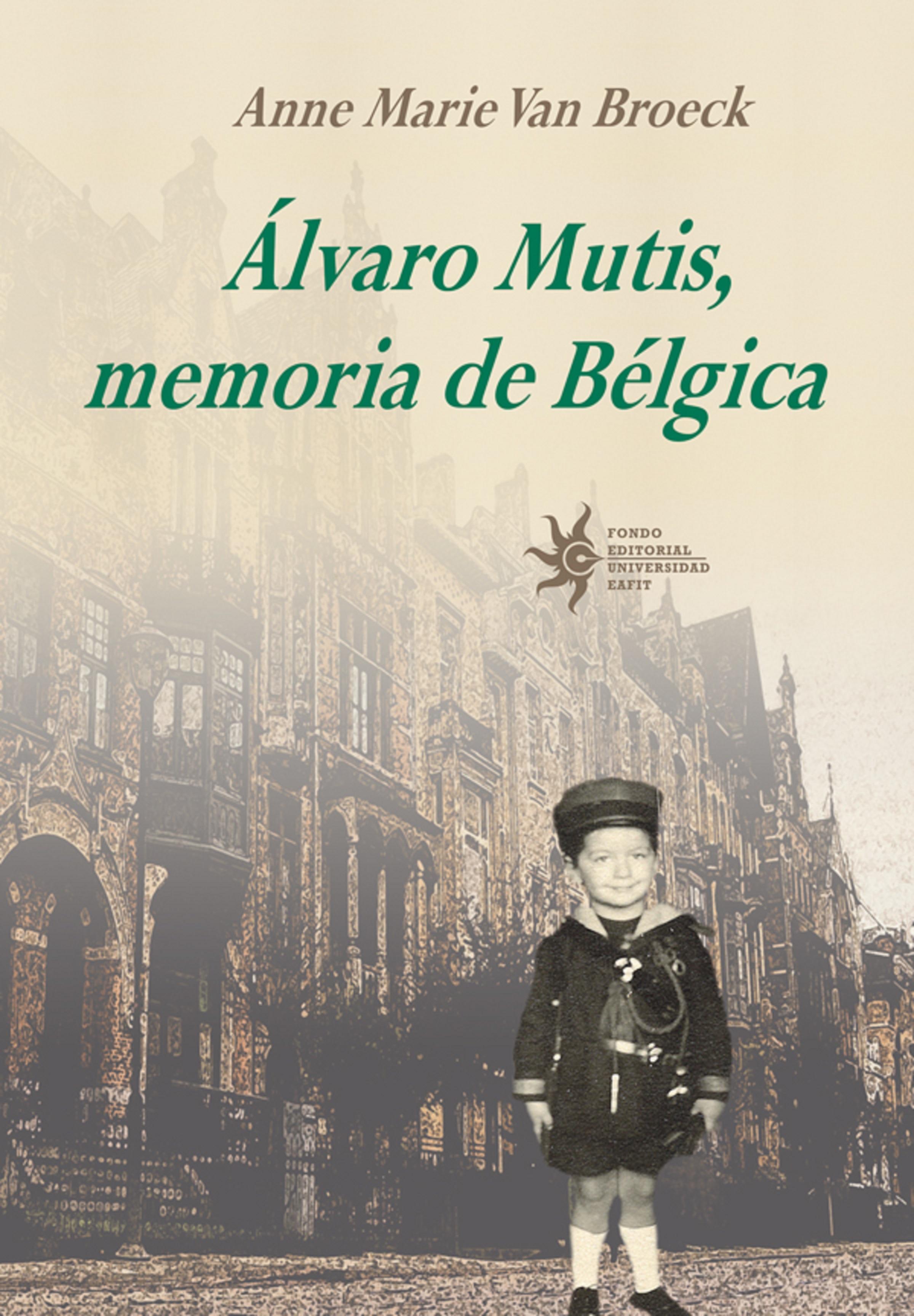 Anne Marie Van Broeck Álvaro Mutis, memoria de Bélgica