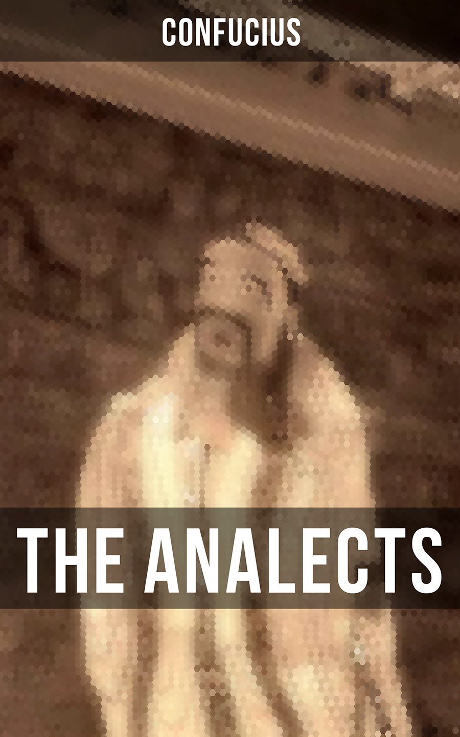 Confucius THE ANALECTS confucius confucius the great learning
