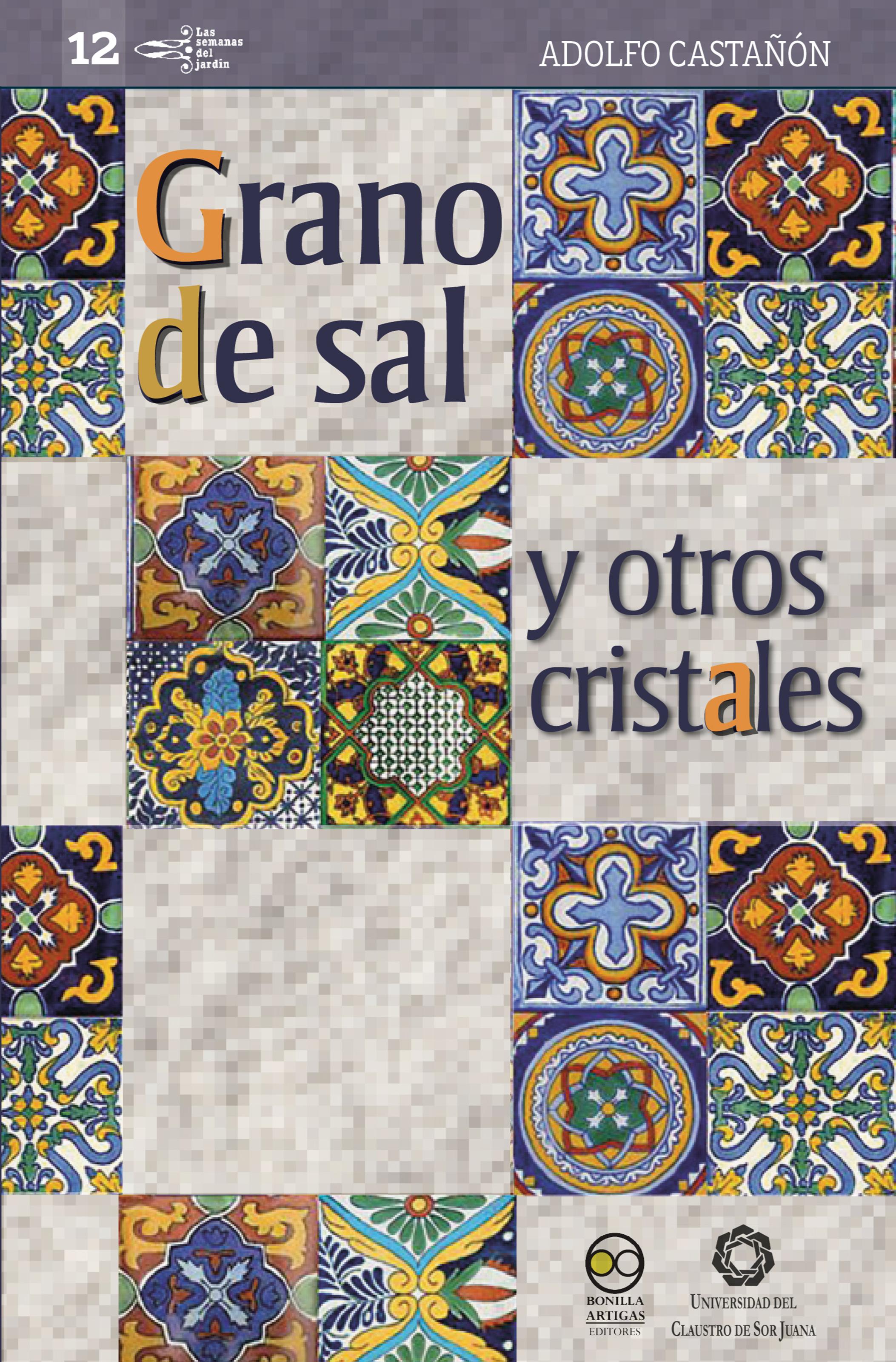 Adolfo Castañón Grano de sal y otros cristales elgusto grano