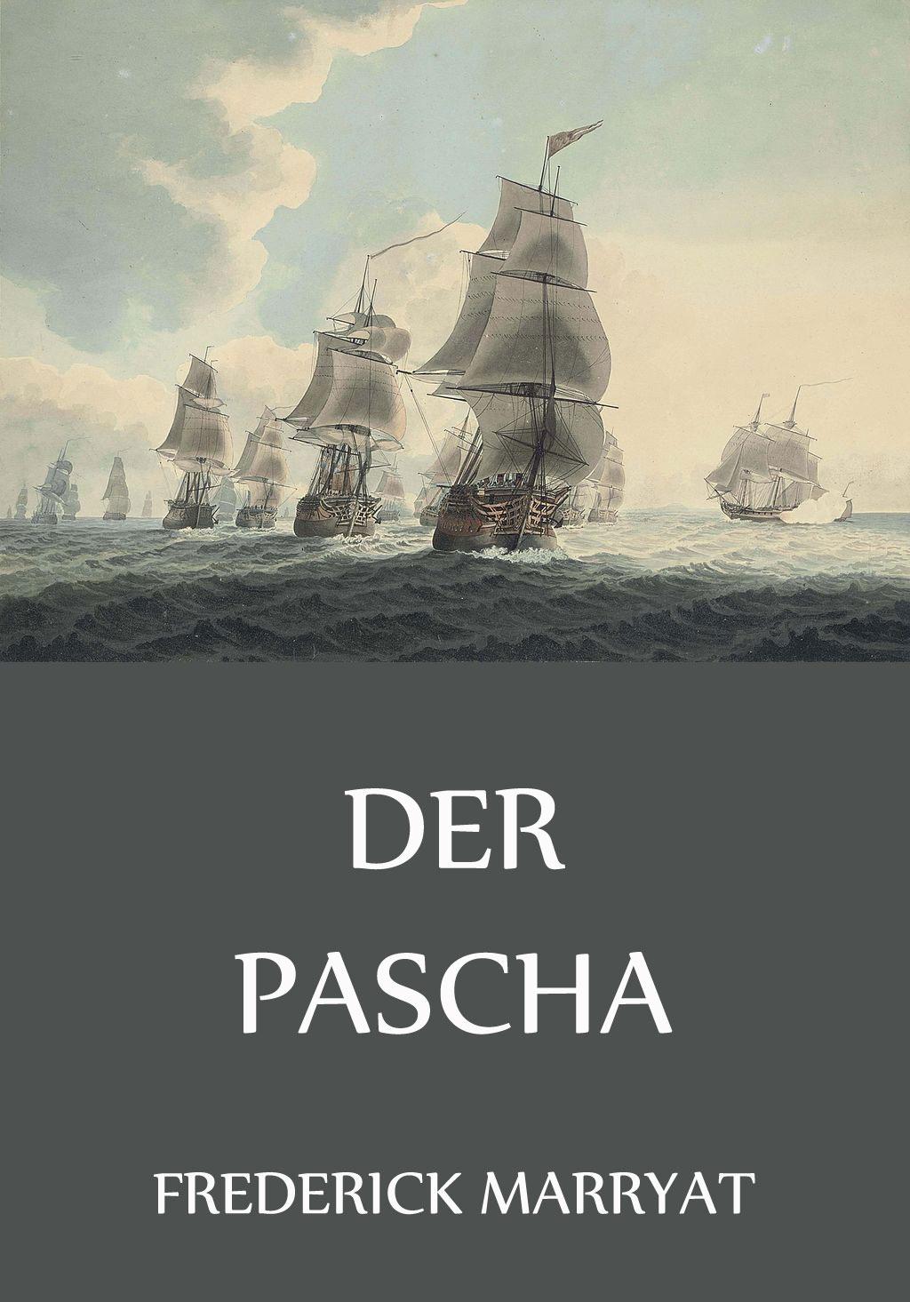 Frederick Marryat Der Pascha