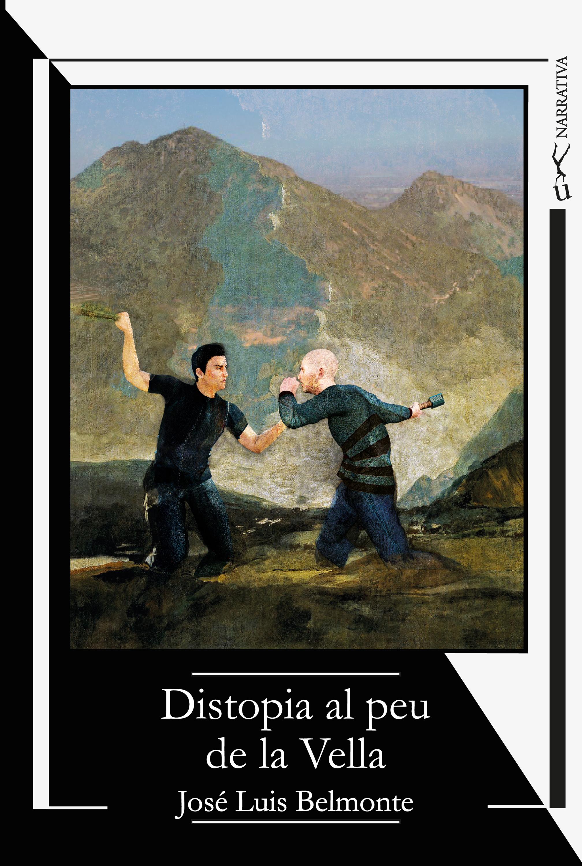 José Luis Belmonte Distopia al peu de la Vella